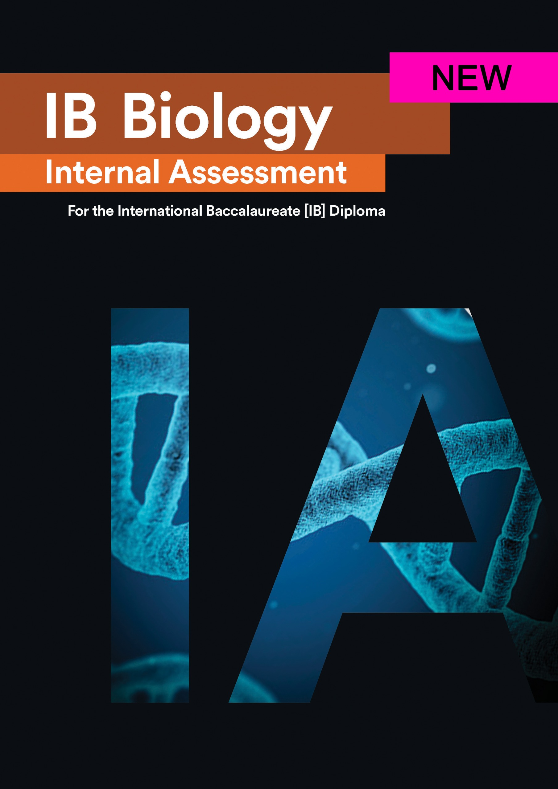 IB Biology Internal Assessment [IA]: Seven Excellent IAs for the International Baccalaureate [IB]