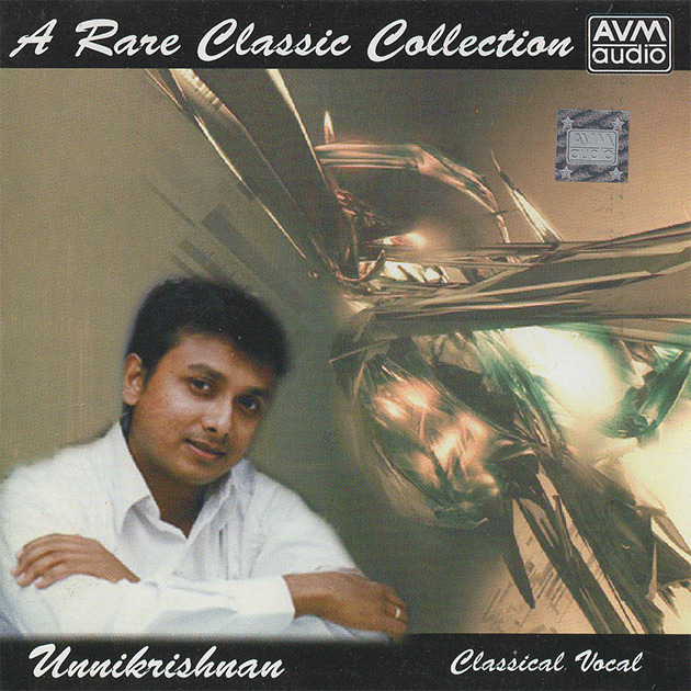 A Rare Classic Collection Unnikrishnan (Classical Vocal)