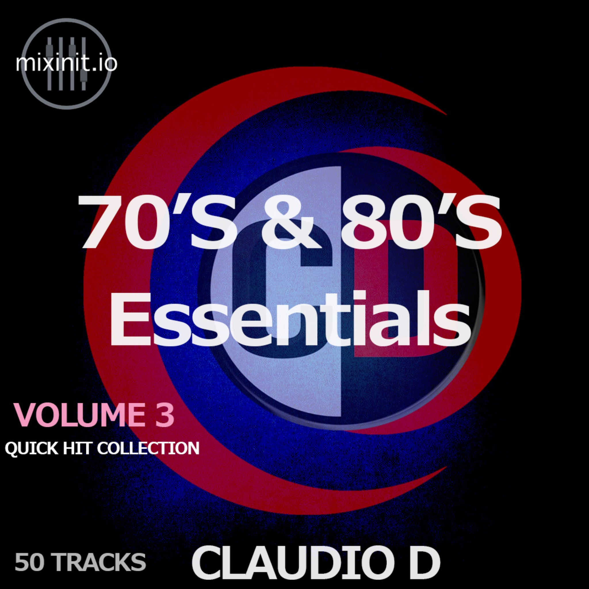 Claudio D - 70's & 80's Essentials Vol. 3 (Quick Hits 50 Pack)