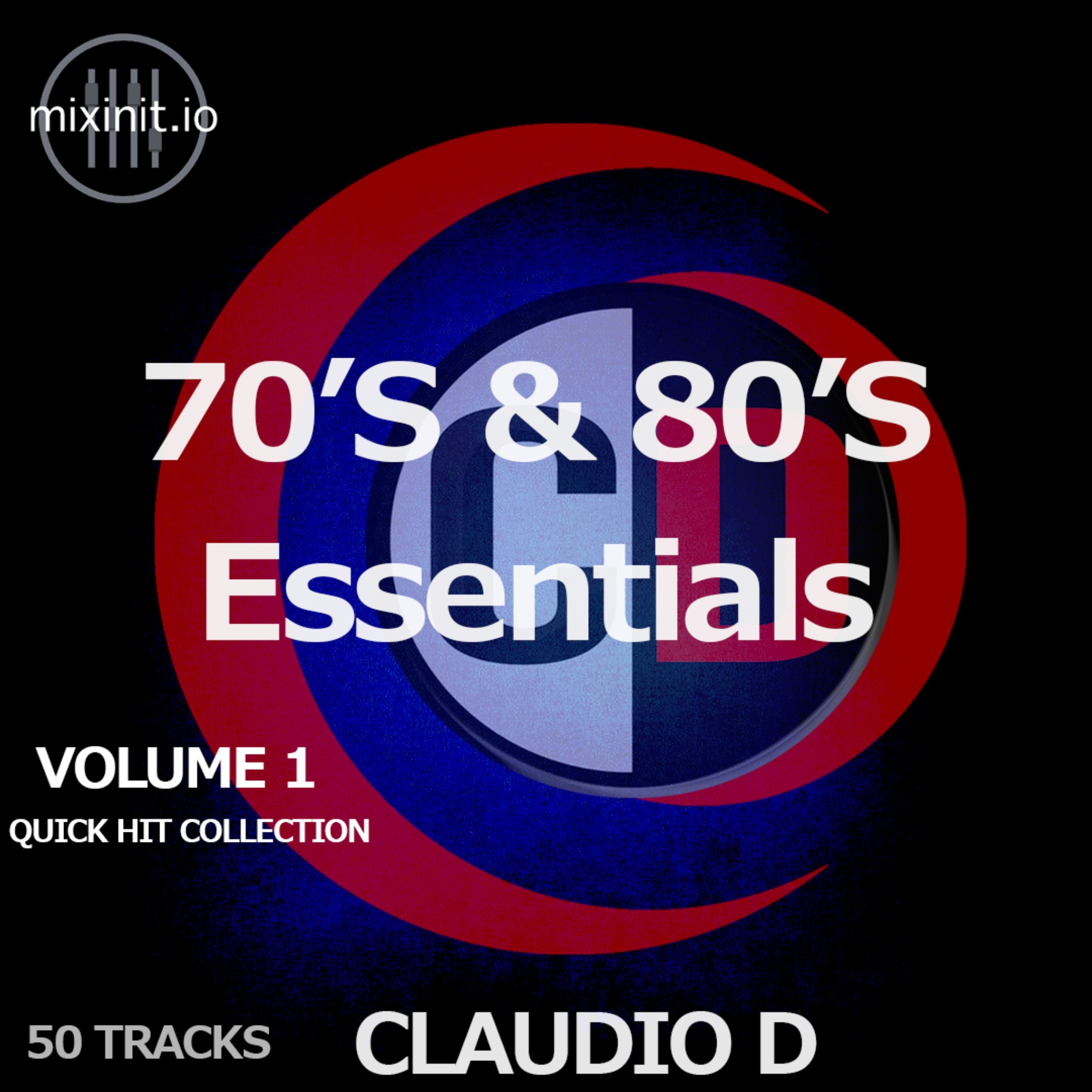 Claudio D - 70's & 80's Essentials Vol. 1 (Quick Hits 50 Pack)