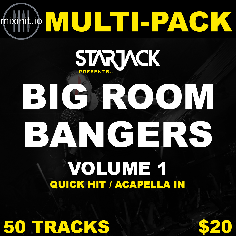 Starjack - Big Room Bangers Vol. 1 (Acap In / Quick Hits 50 Pack)