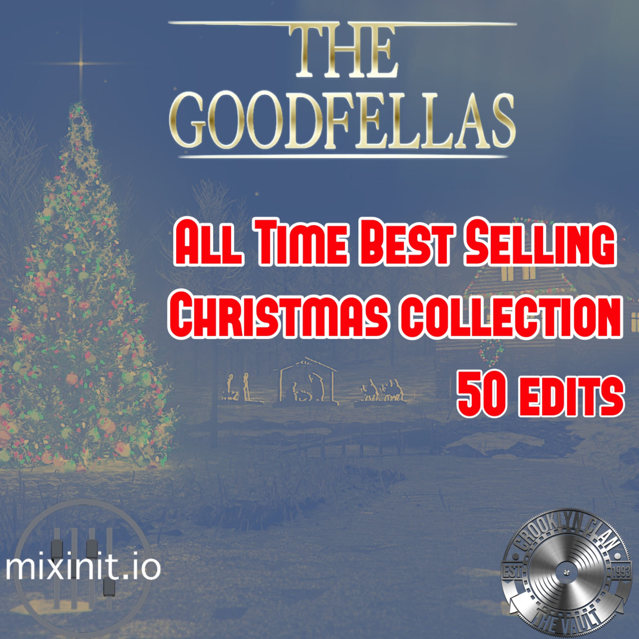 The Goodfellas - All Time Best Christmas Movers (50 Edits)