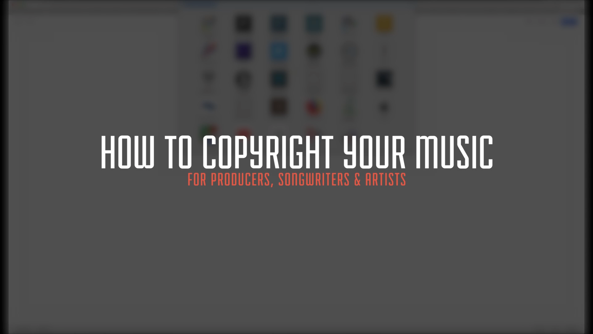 How To Copyright Your Music: For Producers, Songwriters & Artists