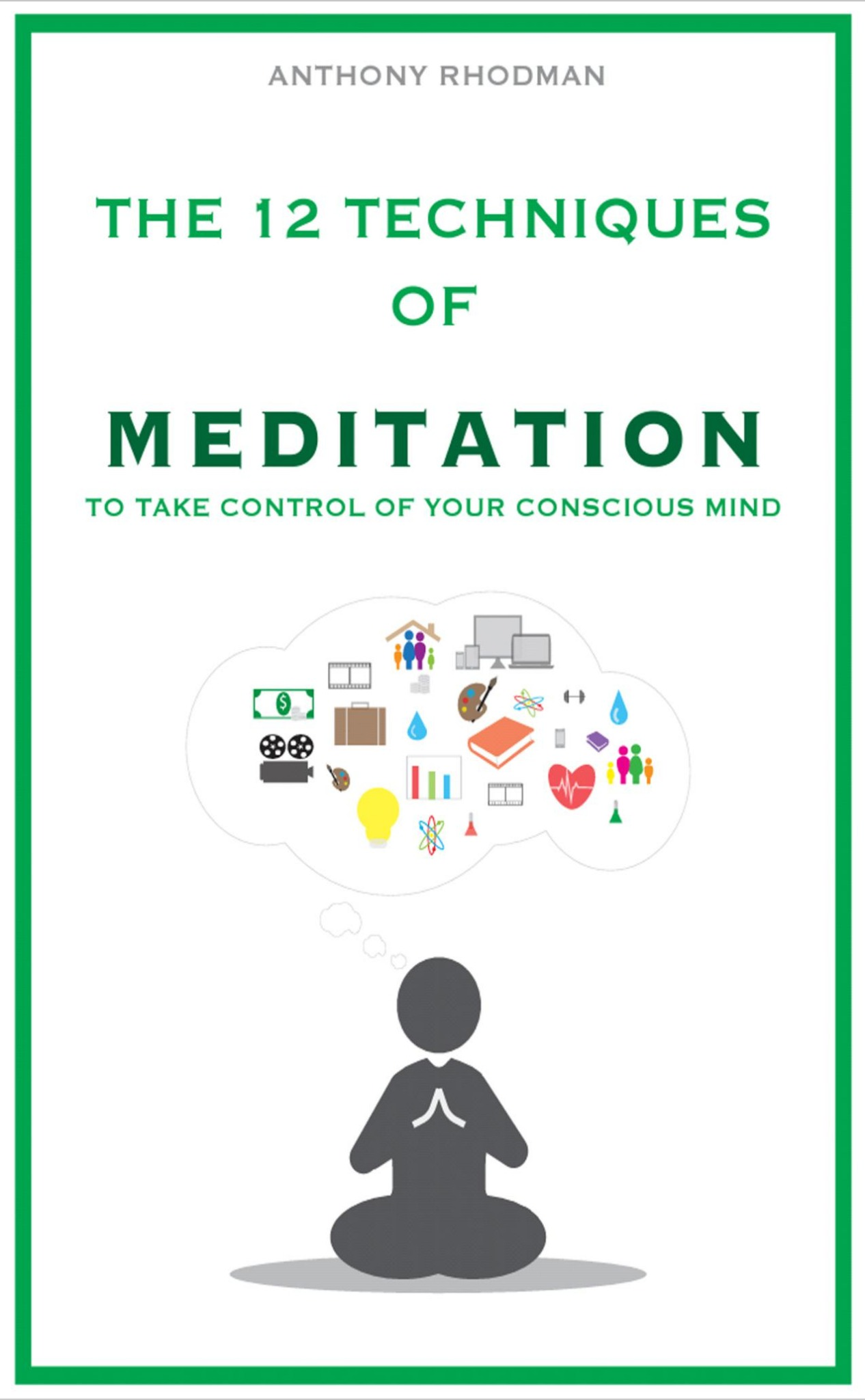 Audio Book - 12 Techniques of Meditation to Take Control of Your Conscious Mind