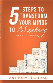 Audio Book - 5 Steps To Transform Your Minds Into Mastery In Any Industry