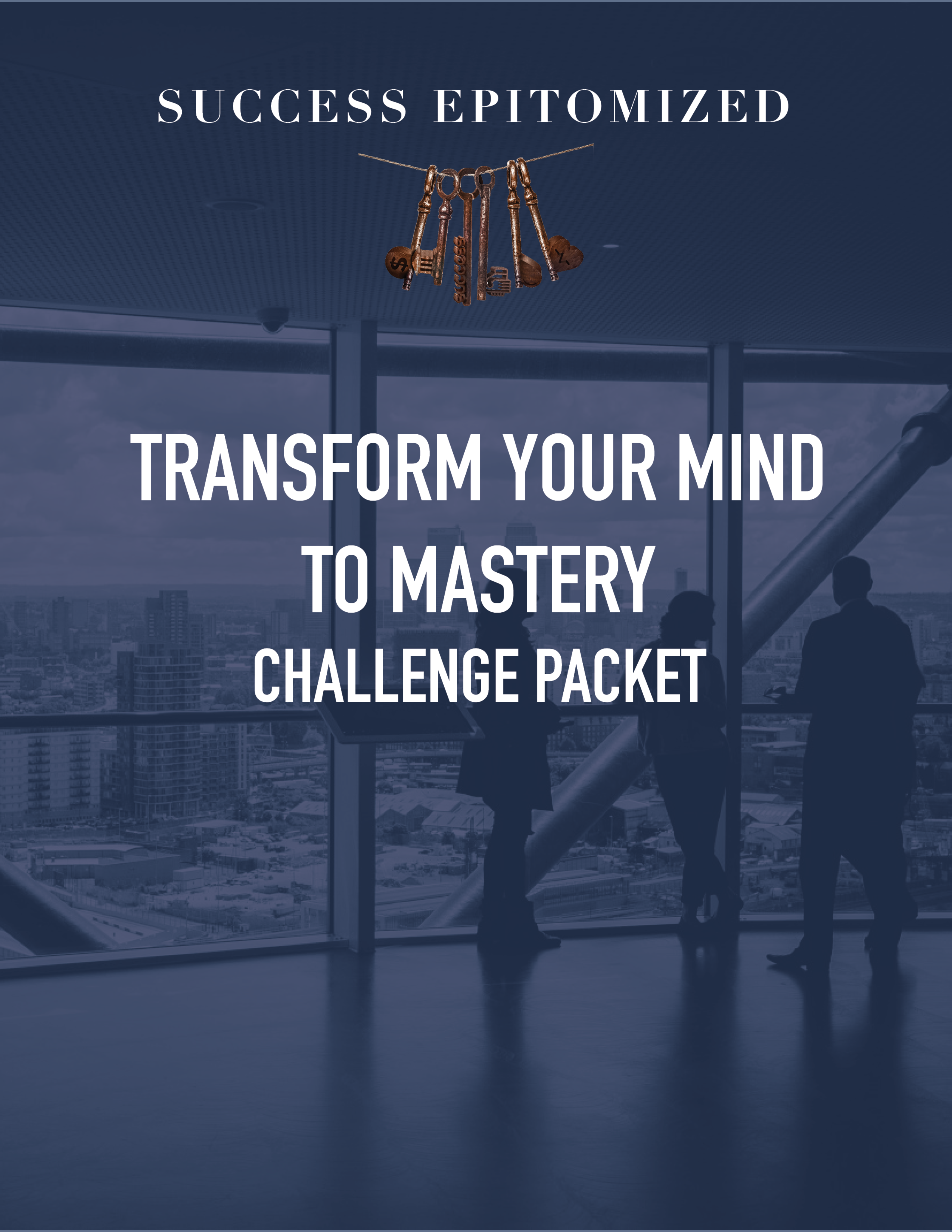 Transform Your Mind To Mastery Challenge Packet