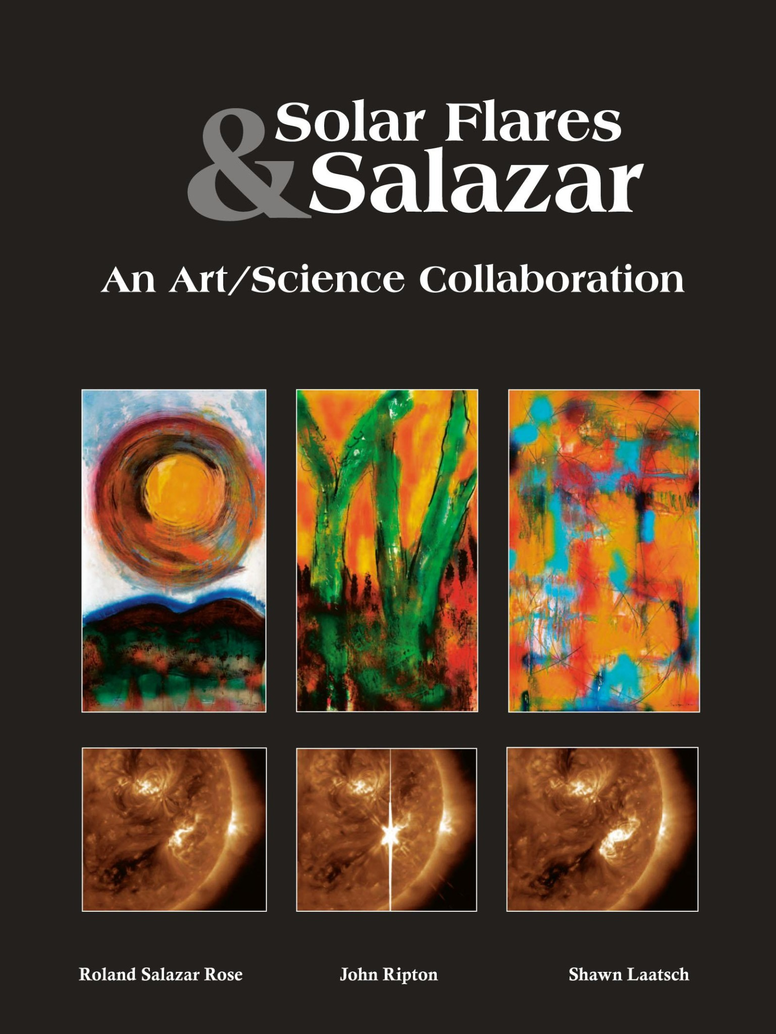 Solar Flares & Salazar: An Art/Science Collaborartion