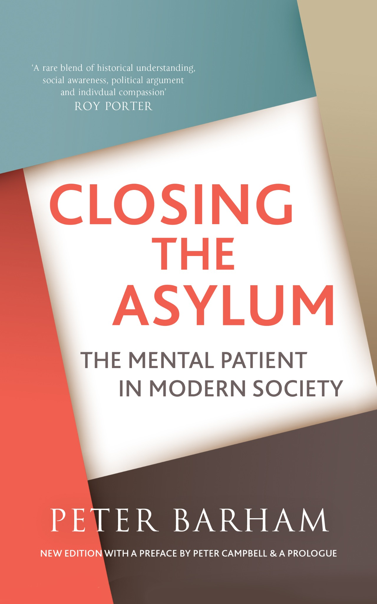 Closing the Asylum: The Mental Patient in Modern Society By Peter Barham