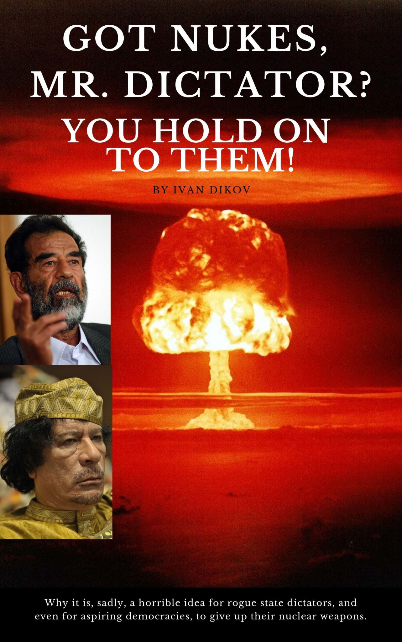 Got Nukes, Mr. Dictator? You Hold On to Them!