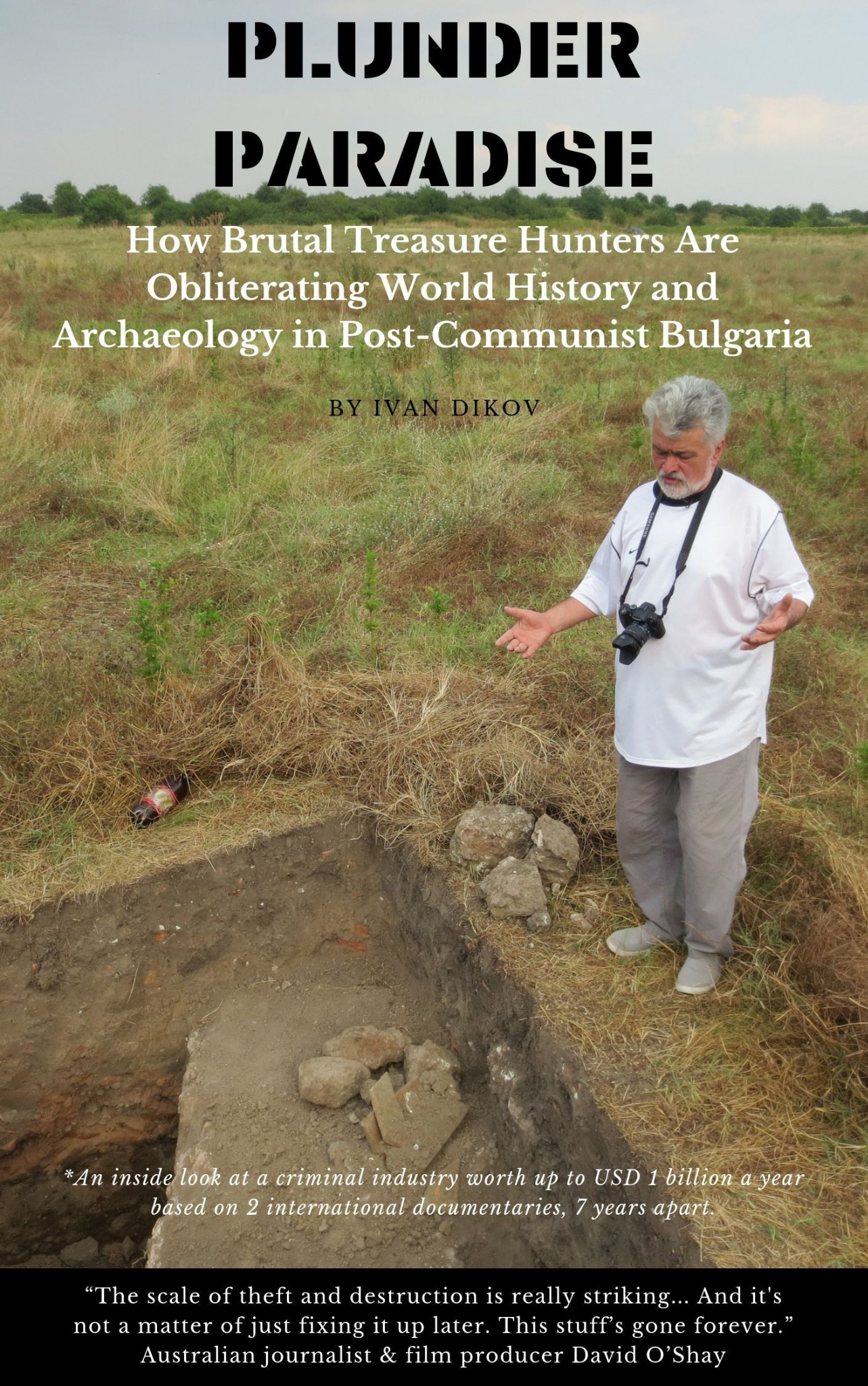 How Brutal Treasure Hunters Obliterate World History & Archaeology in Post-Communist Bulgaria