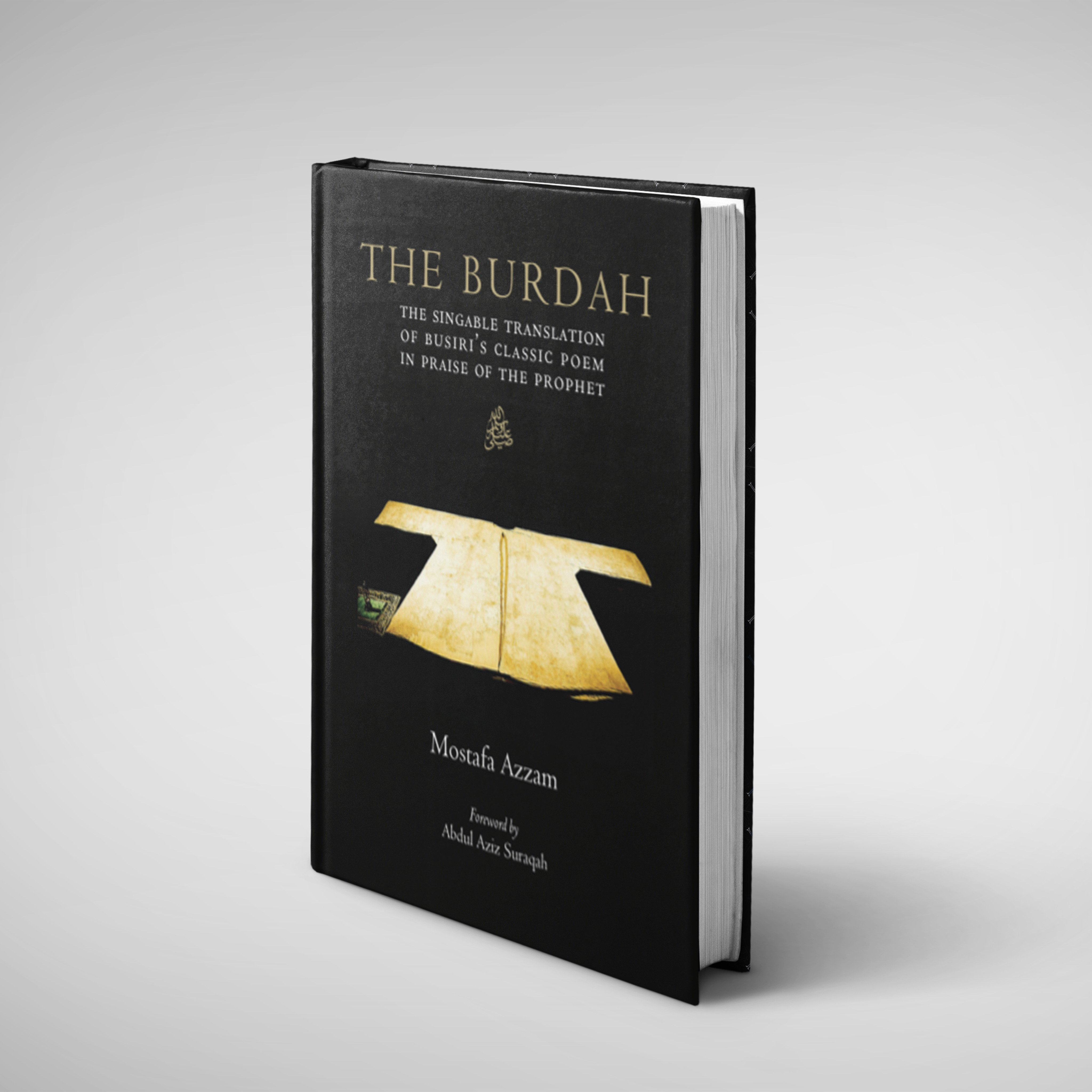 The Burdah: The Singable Translation of Busiri's Classic Poem in Praise of the Prophet ﷺ