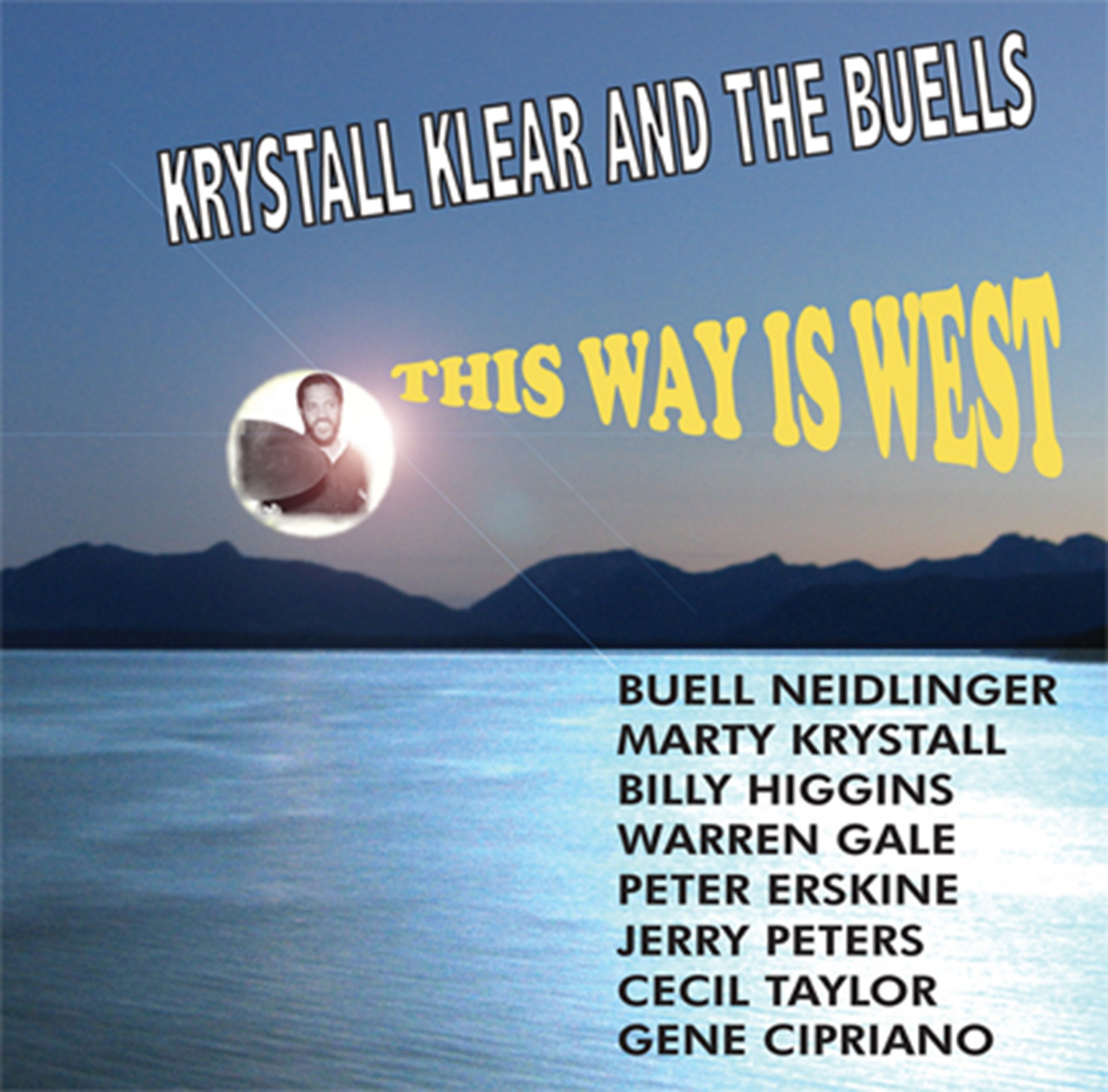 Krystall Klear and the Buells - THIS WAY IS WEST (CD)