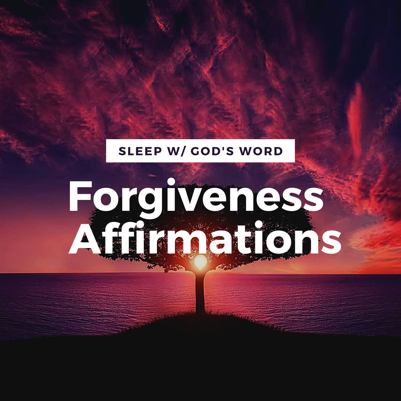 I AM FORGIVEN Affirmations - Renew Your Mind While You Sleep