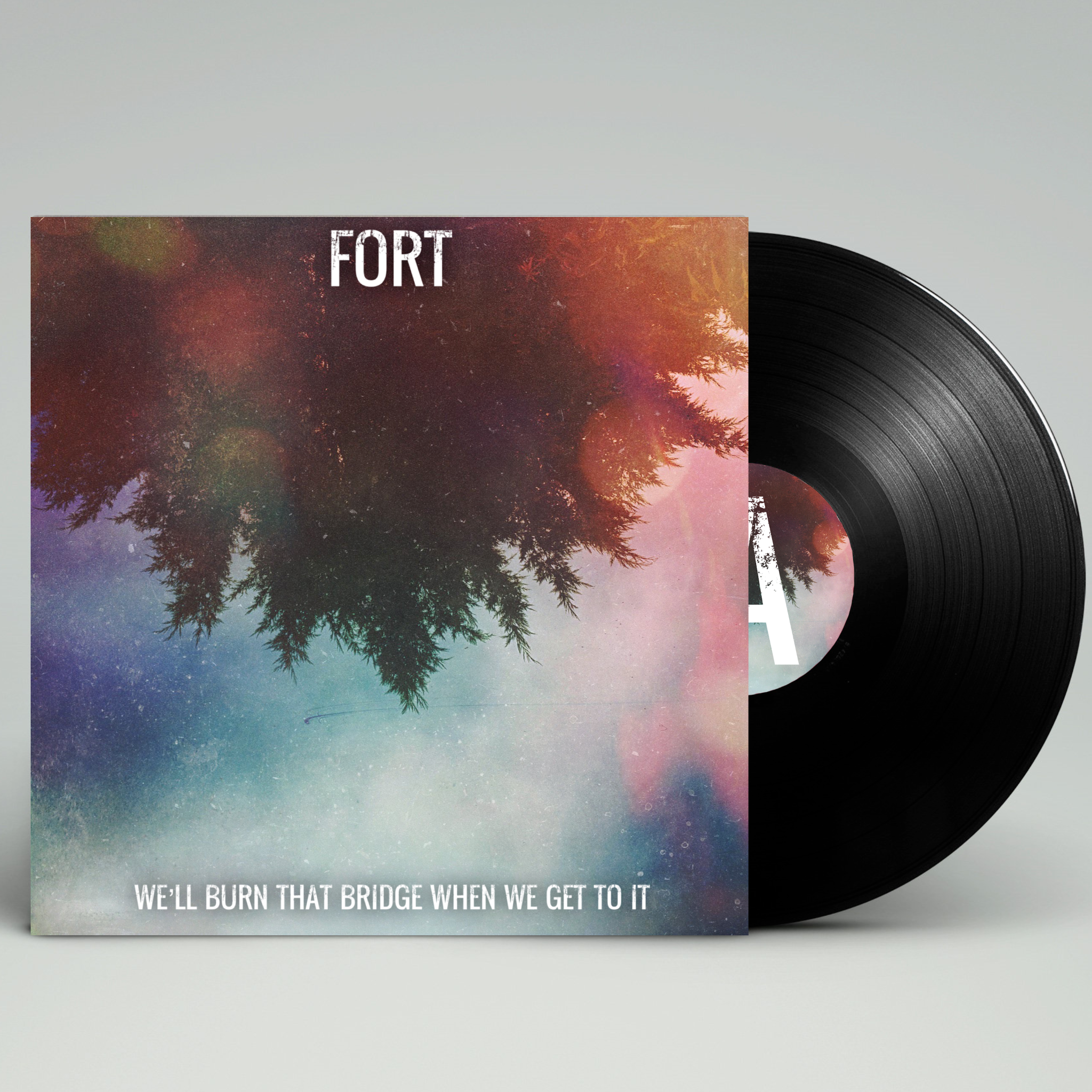 FORT - We'll Burn That Bridge When We Get To It LP *PREORDER*