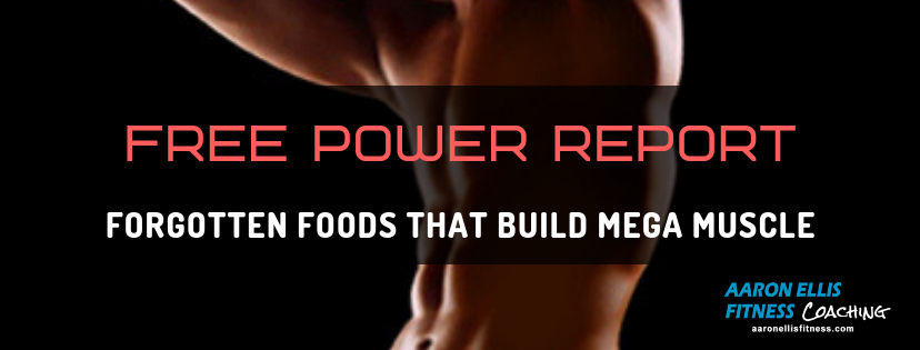 Forgotten Foods That Build Mega Muscle