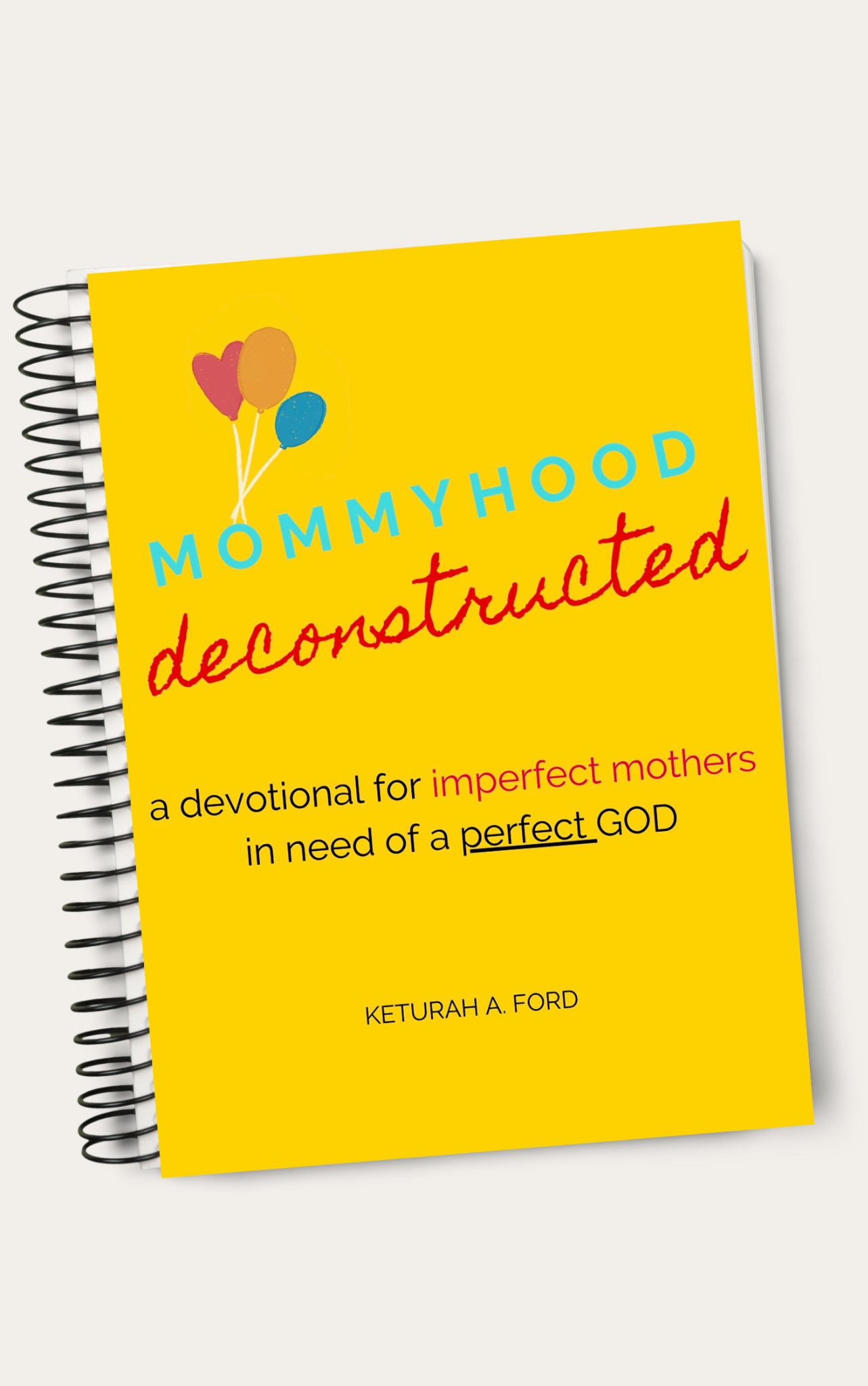 Mommyhood Deconstructed: A Devotional for Imperfect Mothers in Need of a Perfect God - 5 COPIES