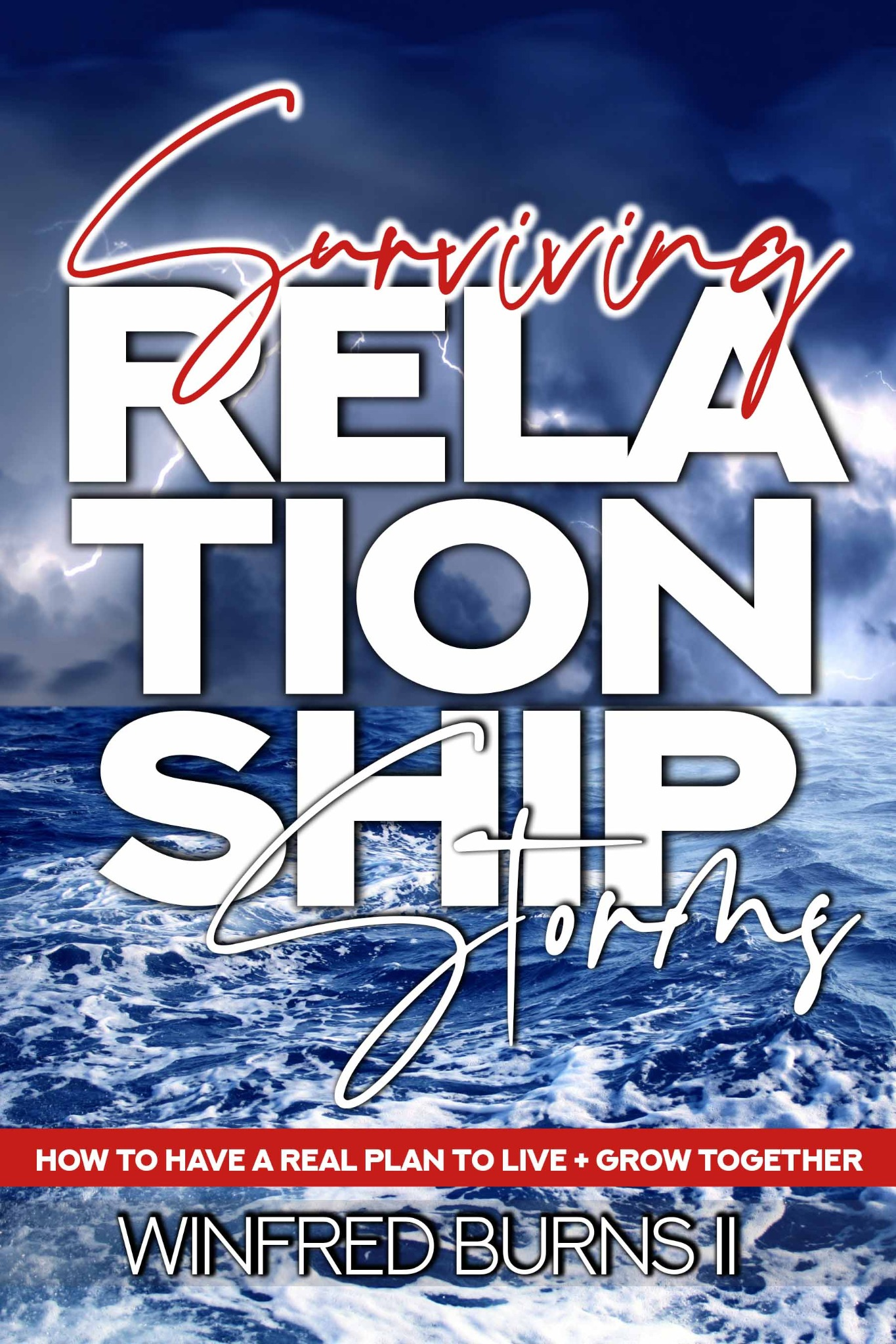 Surviving Relationship Storms | Winfred Burns ll