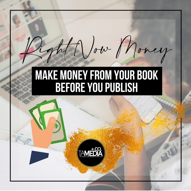 Right Now Money | Authors Make Money Before Your Book is Published