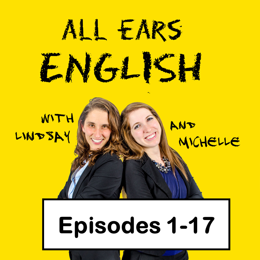 All Ears English Transcripts Episodes 1-17