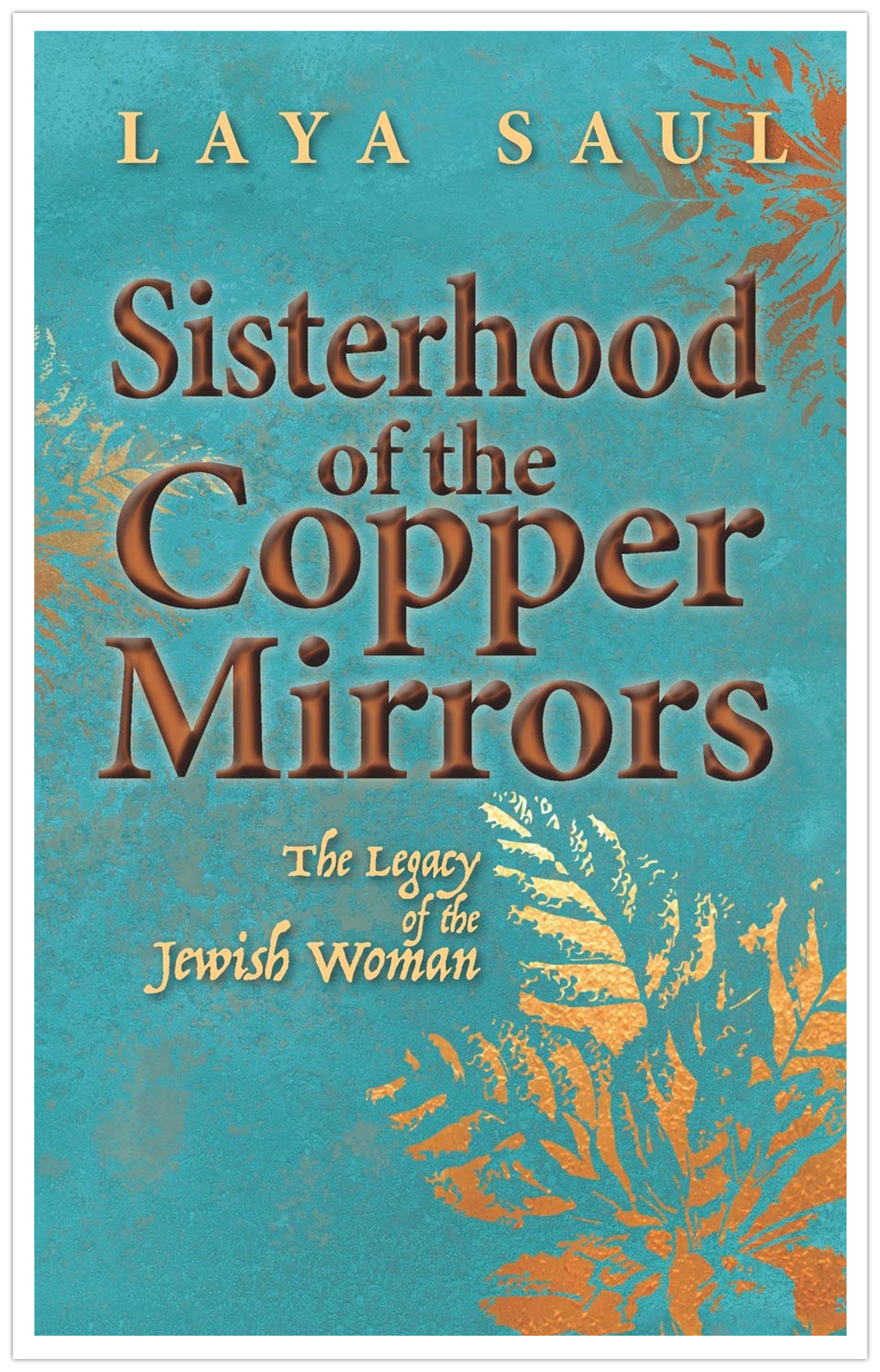 Sisterhood of the Copper Mirrors: Legacy of the Jewish Woman