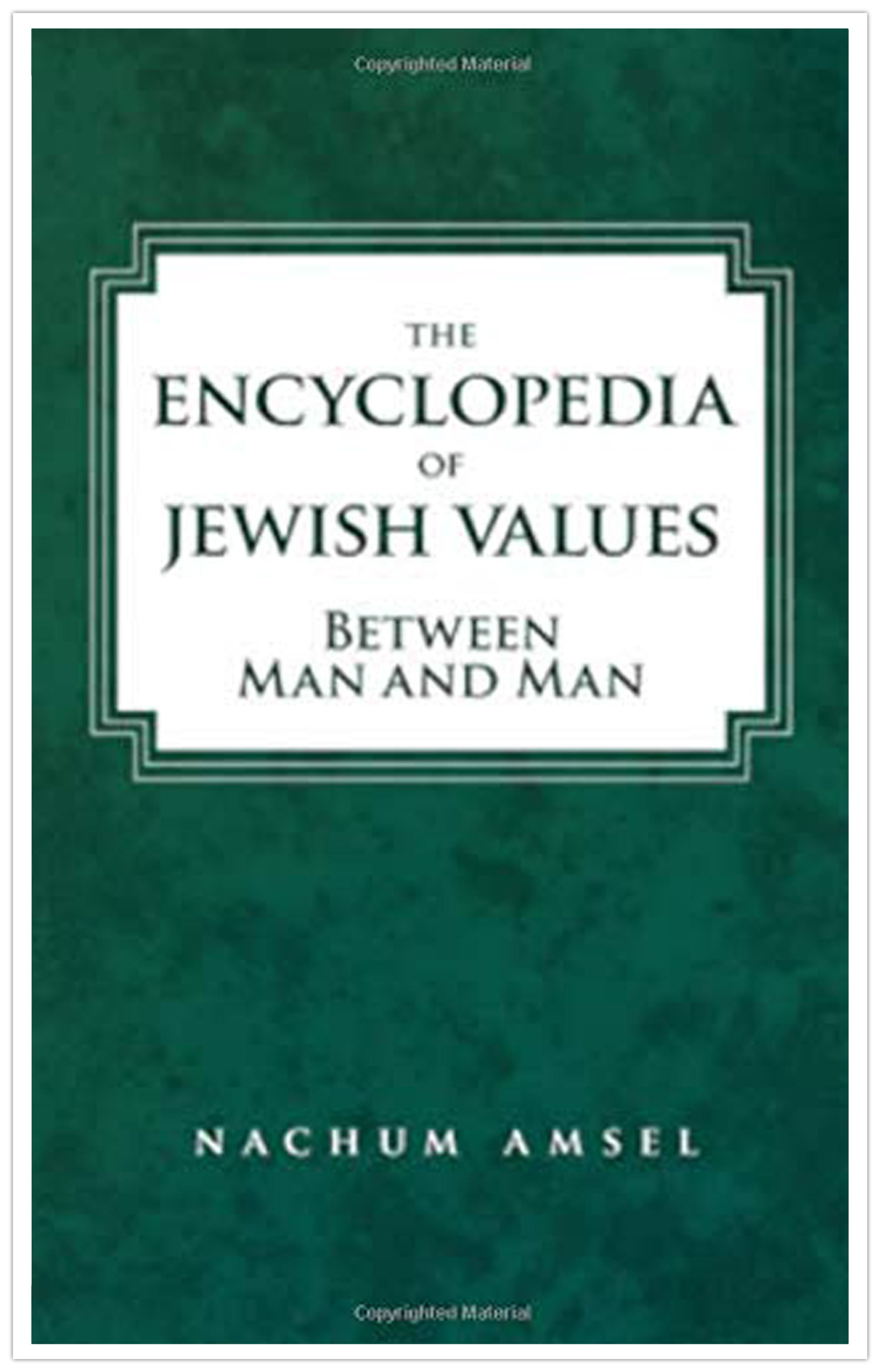 Encyclopedia of Jewish Values Between Man and Man