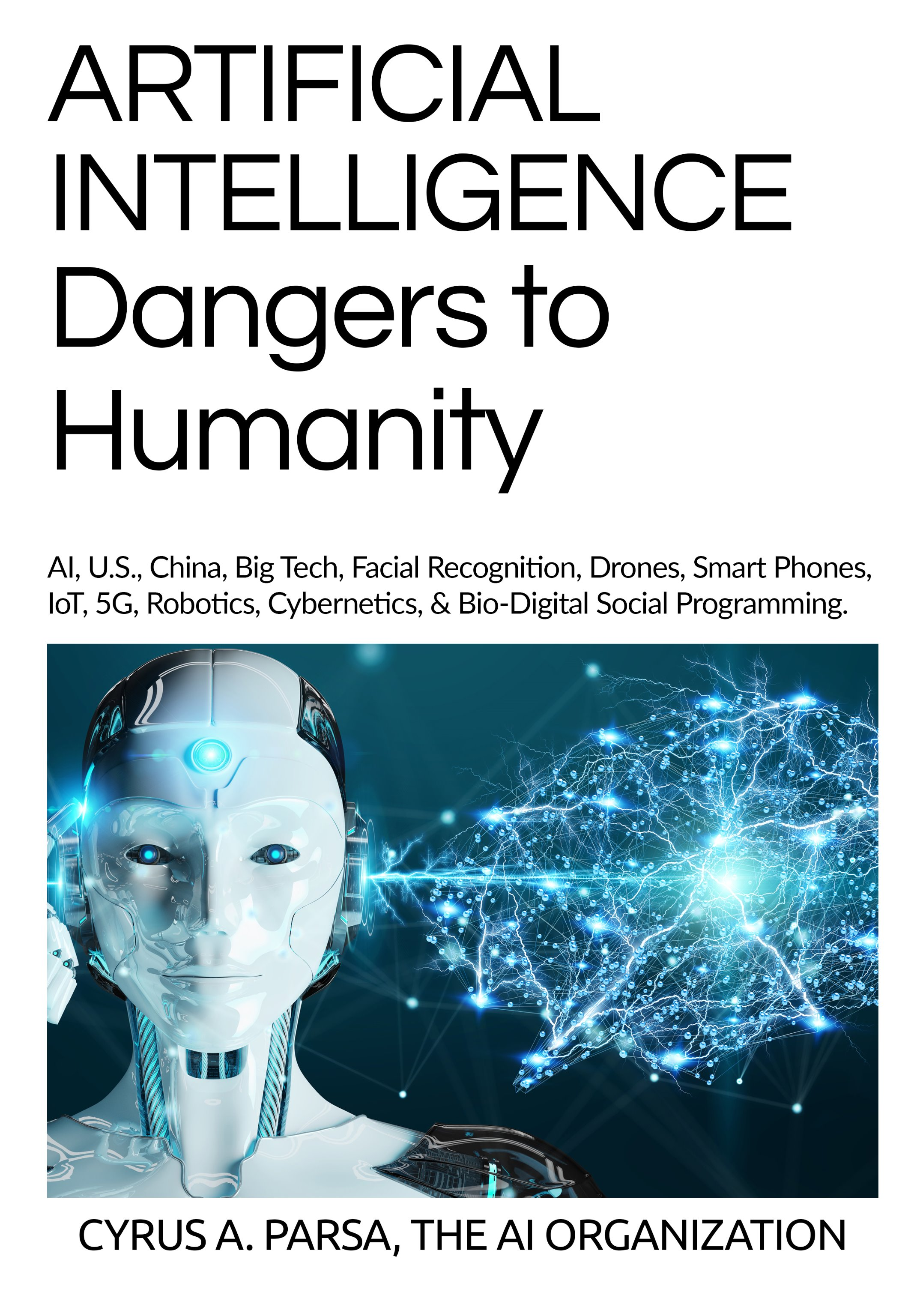 ARTIFICIAL INTELLIGENCE DANGERS TO HUMANITY - Via Zach Vorhies