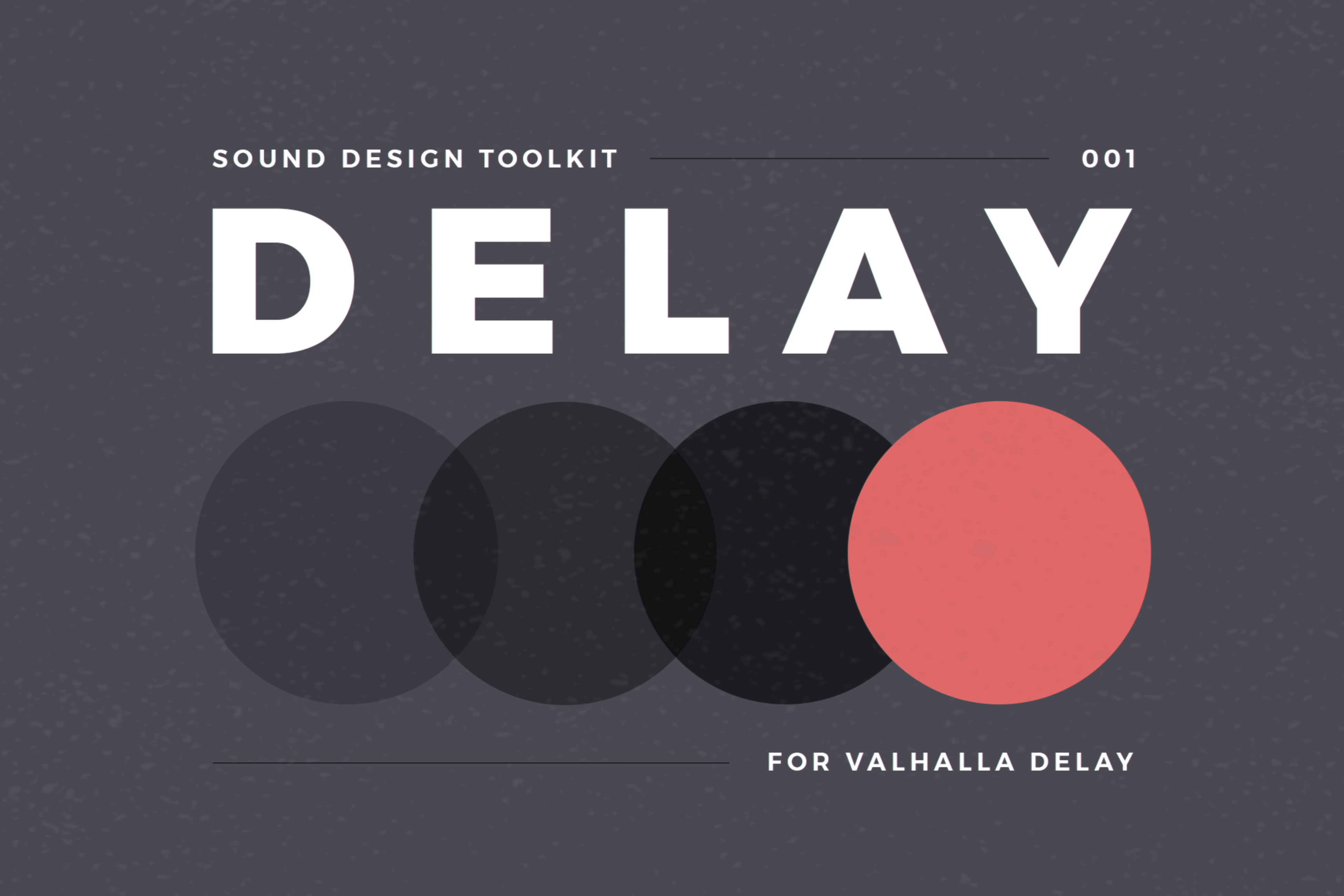 DELAY preset pack for Valhalla Delay