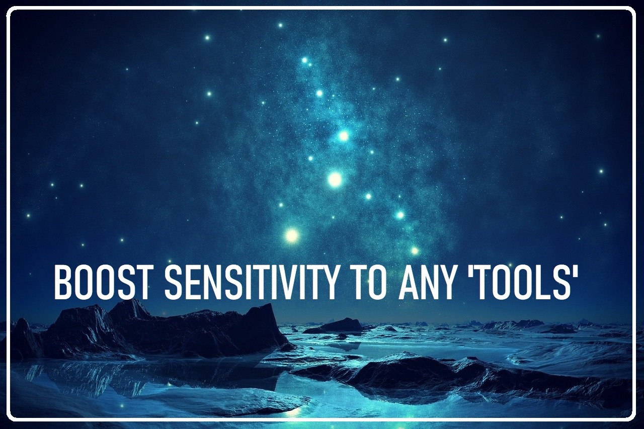 Boost Sensitivity to any Tools up to 40,000x