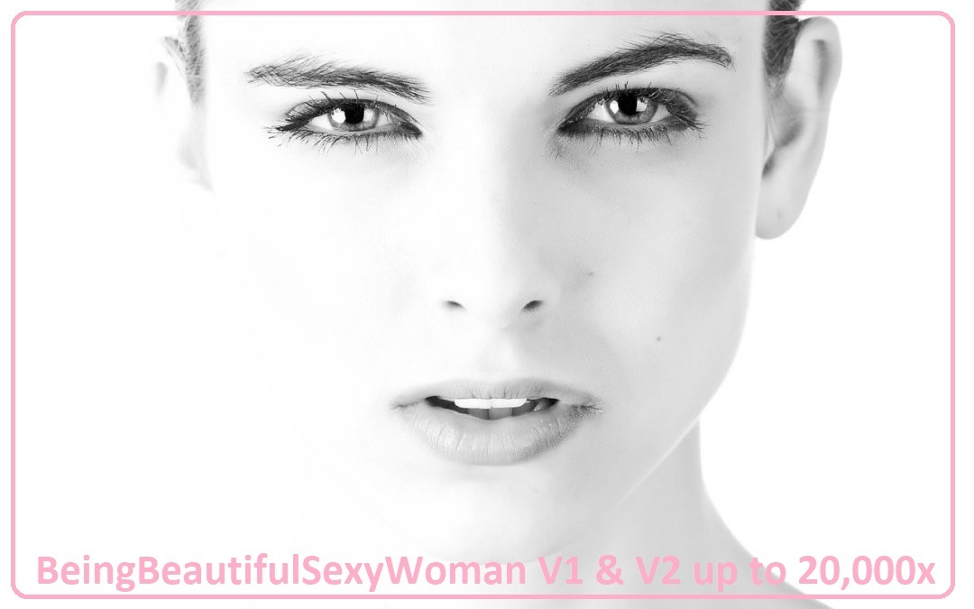 BeingBeautifulSexyWomanV2 up to 20,000x (Update 2021)