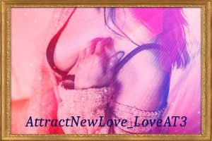 AttractNewLove_LoveAT3 (for men only)