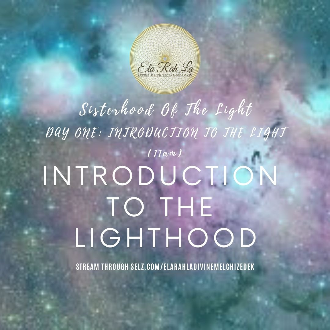 Introduction to the Lighthood (Sisterhood of the Light Conference 2020)