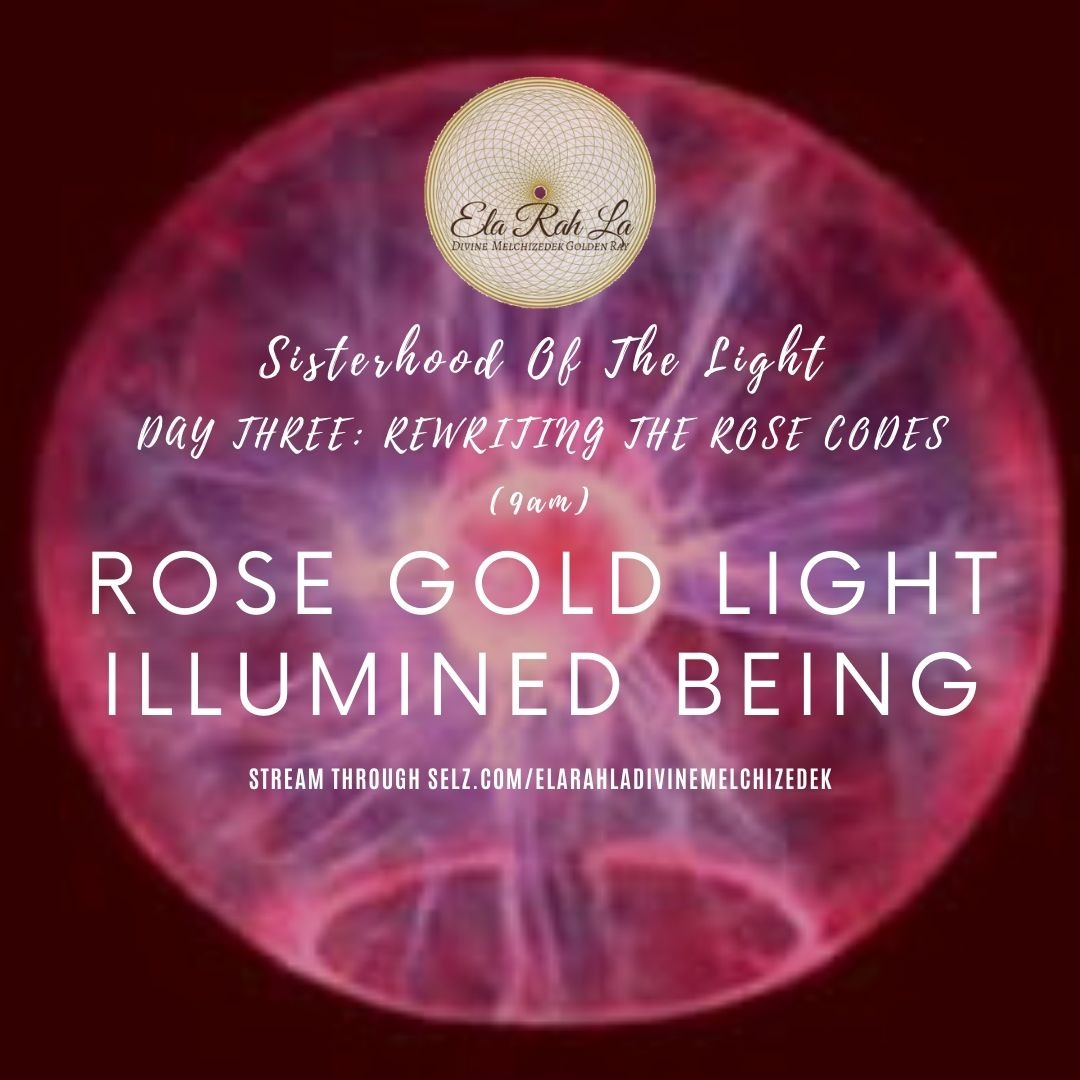 [Rose Gold] Illumed Being Activation (Sisterhood of the Light Conference 2020)