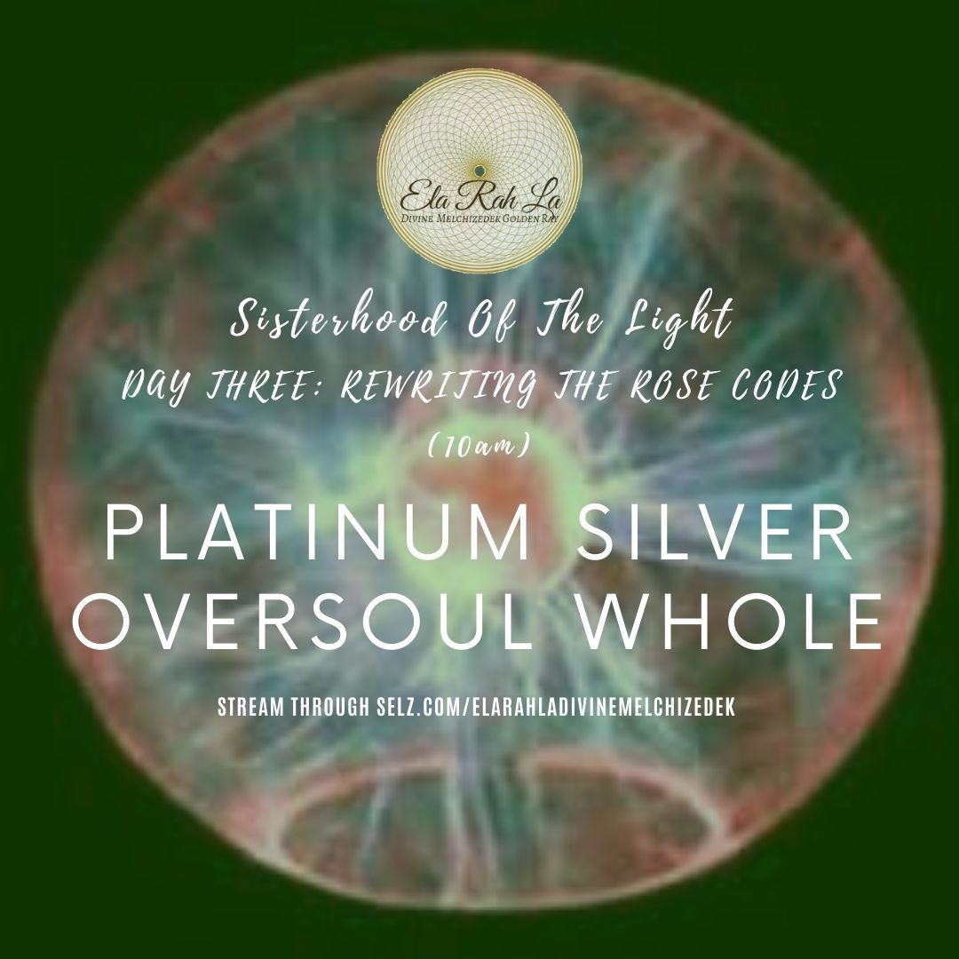 [Platinum Silver] Oversoul Whole (Sisterhood of the Light Conference 2020)