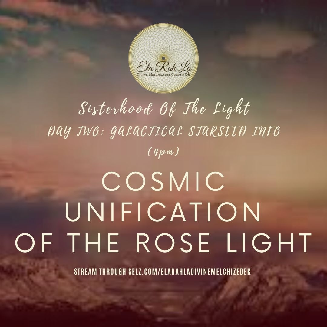 Cosmic Unification of the Rose Light (Sisterhood of Light Conference 2020)
