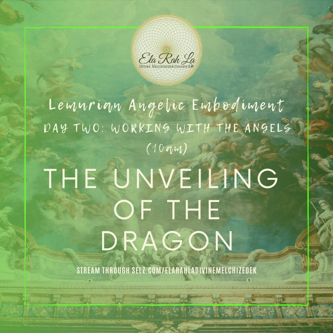 The Unveiling of the Dragons (Lemurian Angelic Embodiment Hawaii 2020)