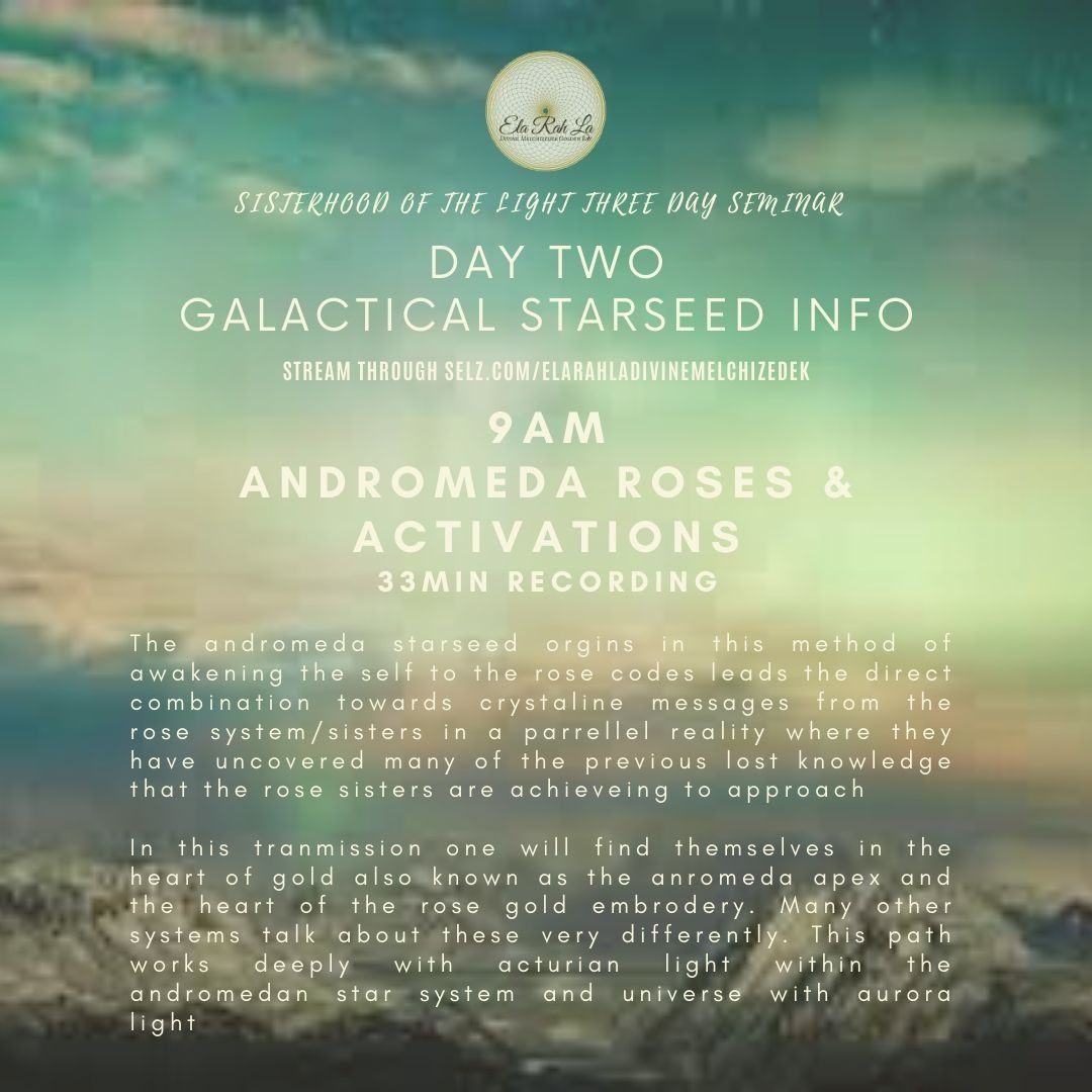 Andromeda Roses & Activation (Sisterhood of the Light Conference 2020)