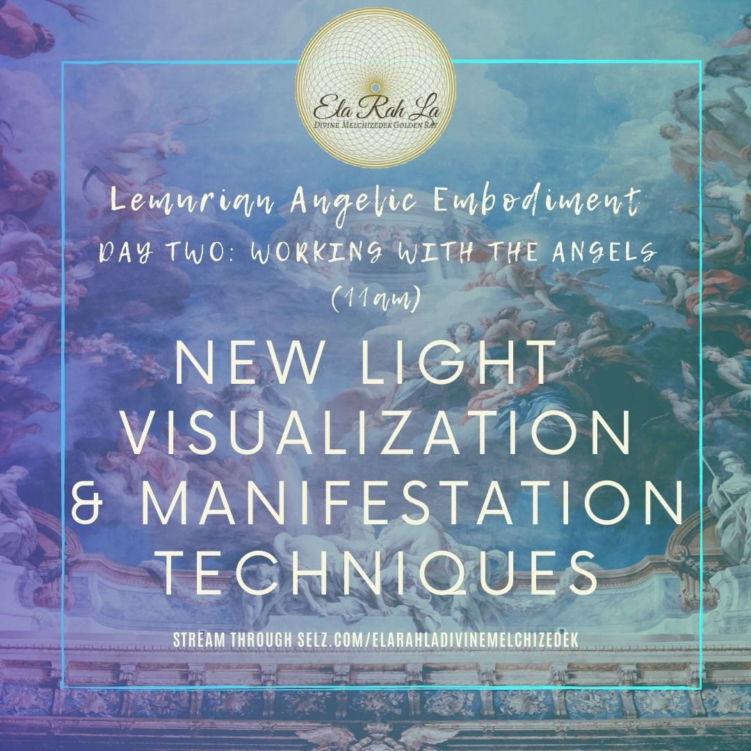 New Light Visualization and Manifestation Tool (Lemurian Angelic Embodiment Hawaii 2020)