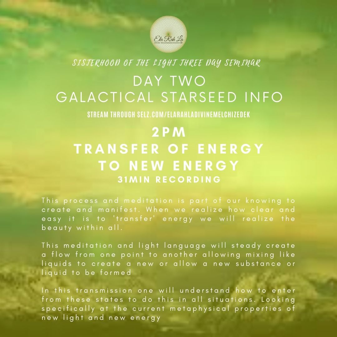 Tranfer Energy to New Energy (Sisterhood of the Light Conference 2020)