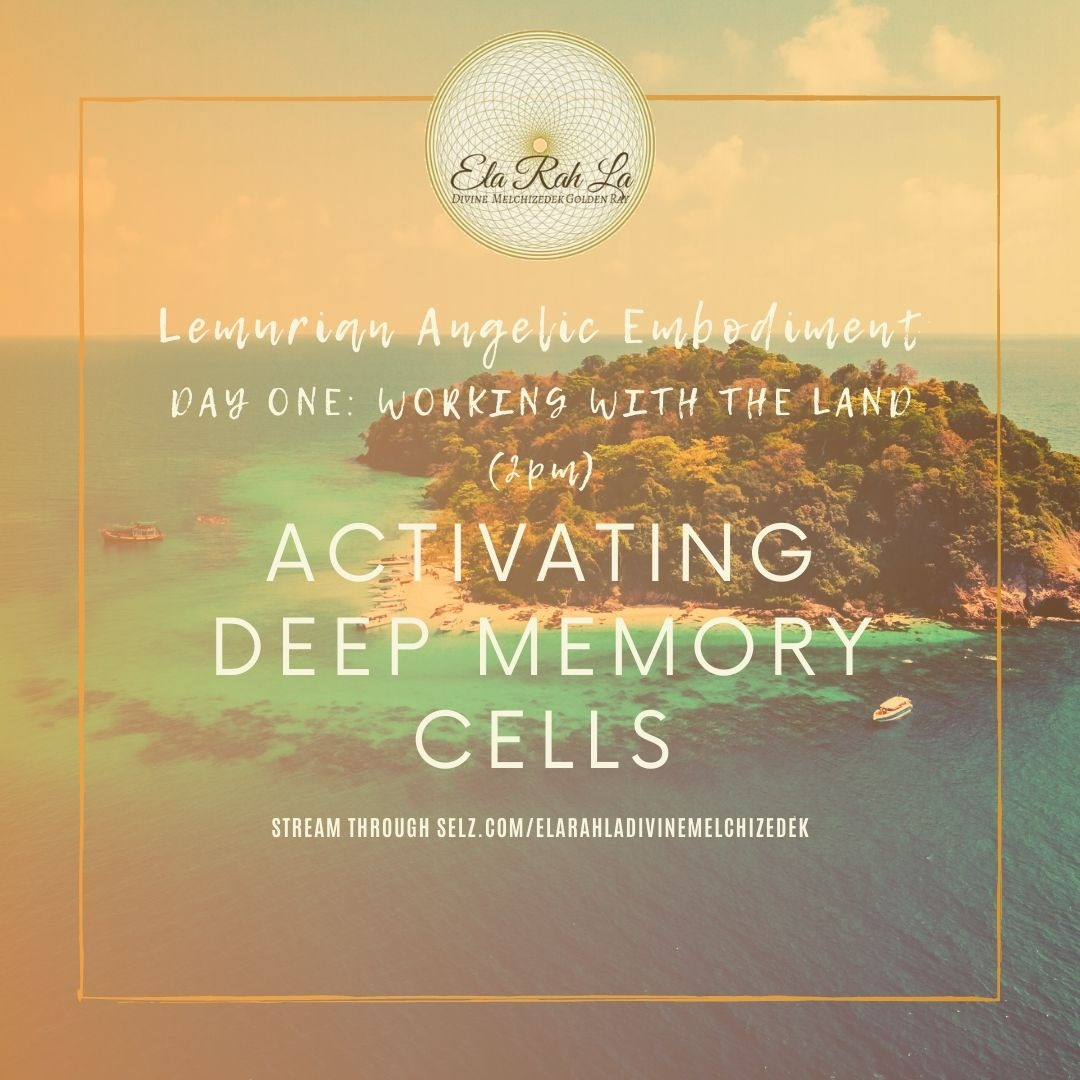 Deep Cell Memory DNA Activation (Lemurian Angelic Embodiment Hawaii 2020)