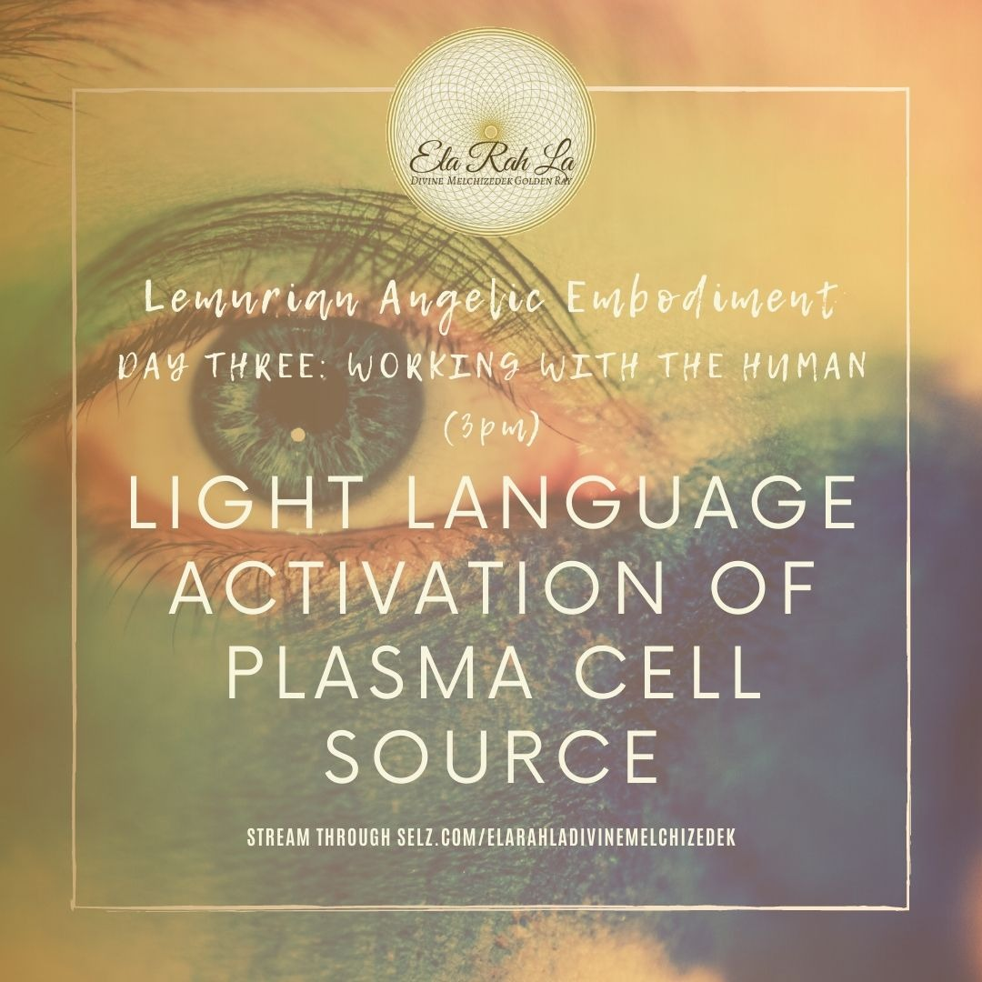 Light Language Activation for Plasma Cells of Source (Lemurian Angelic Embodiment Hawaii 2020)