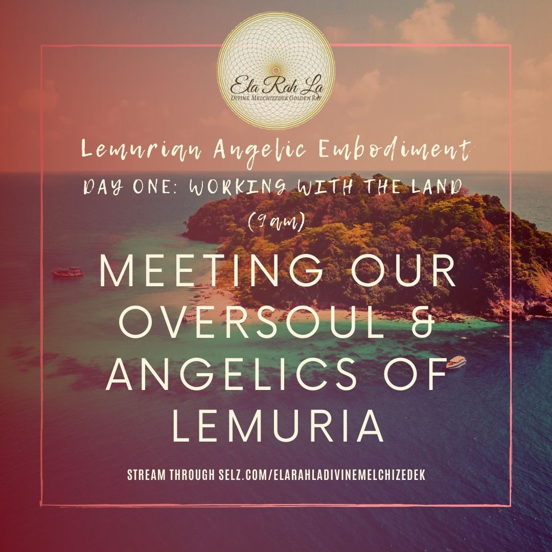 Meeting Your High Council & Lemurian Angelics (Lemurian Angelics Embodiment Hawaii 2020)