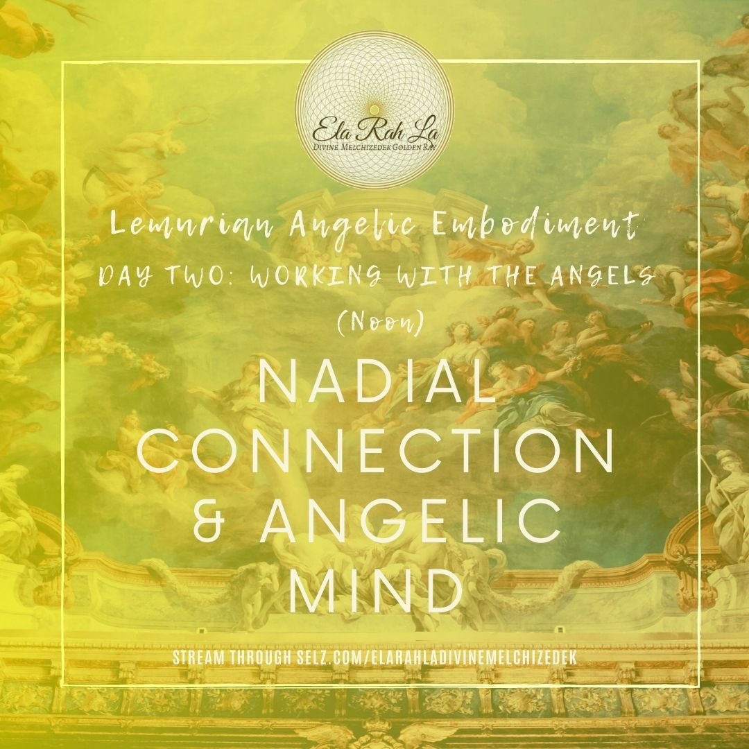 Nadial Connection and Angelic Mind (Lemurian Angelic Embodiment Hawaii 2020)