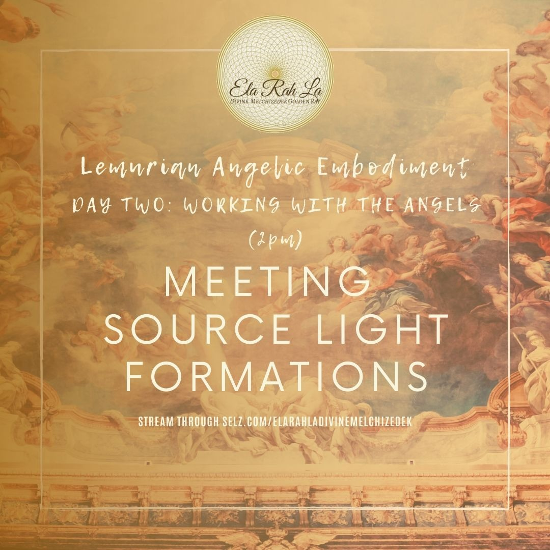 Meeting Source Light Formations (Lemurian Angelic Embodiment Hawaii 2020)