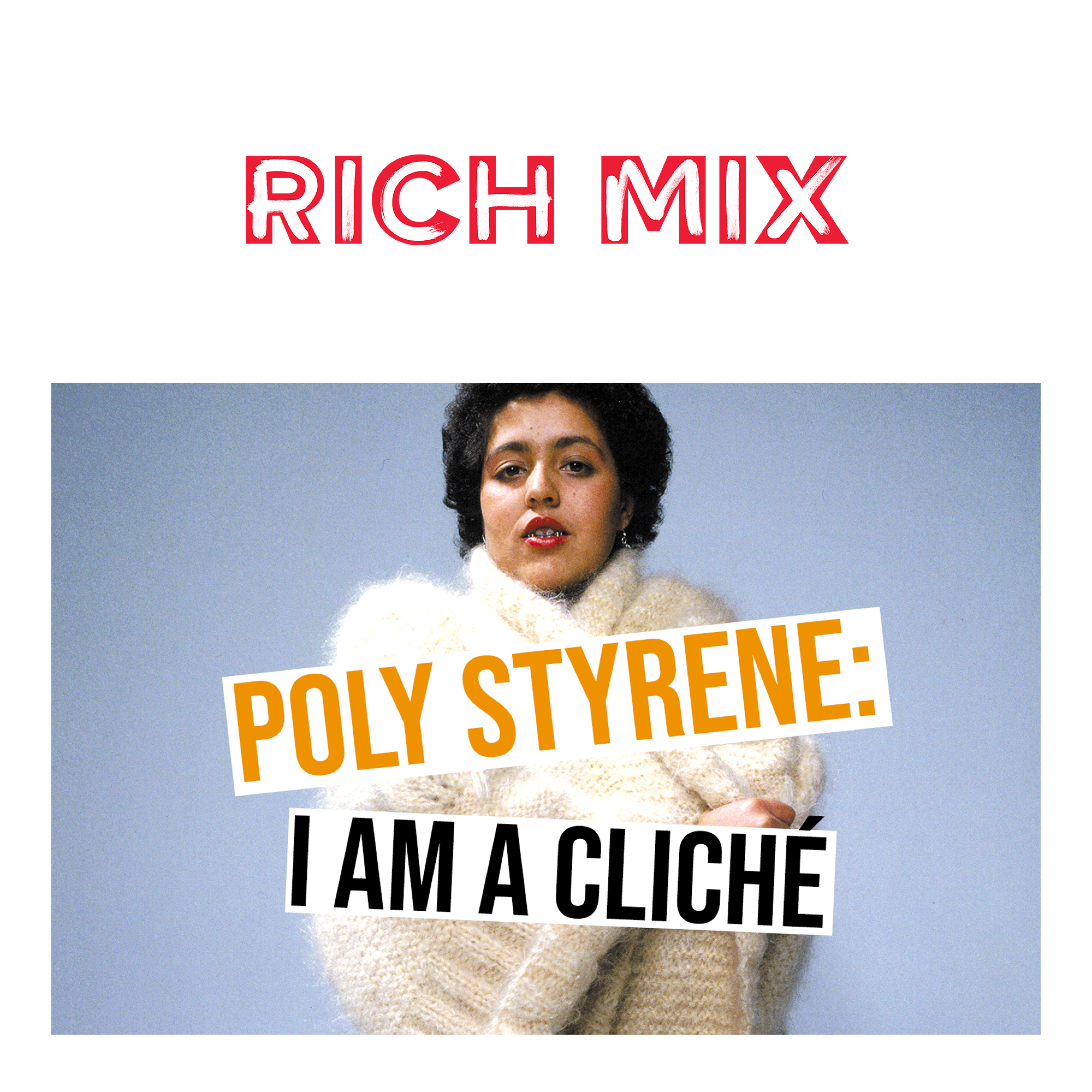 Poly Styrene: I Am a Cliché at Rich Mix