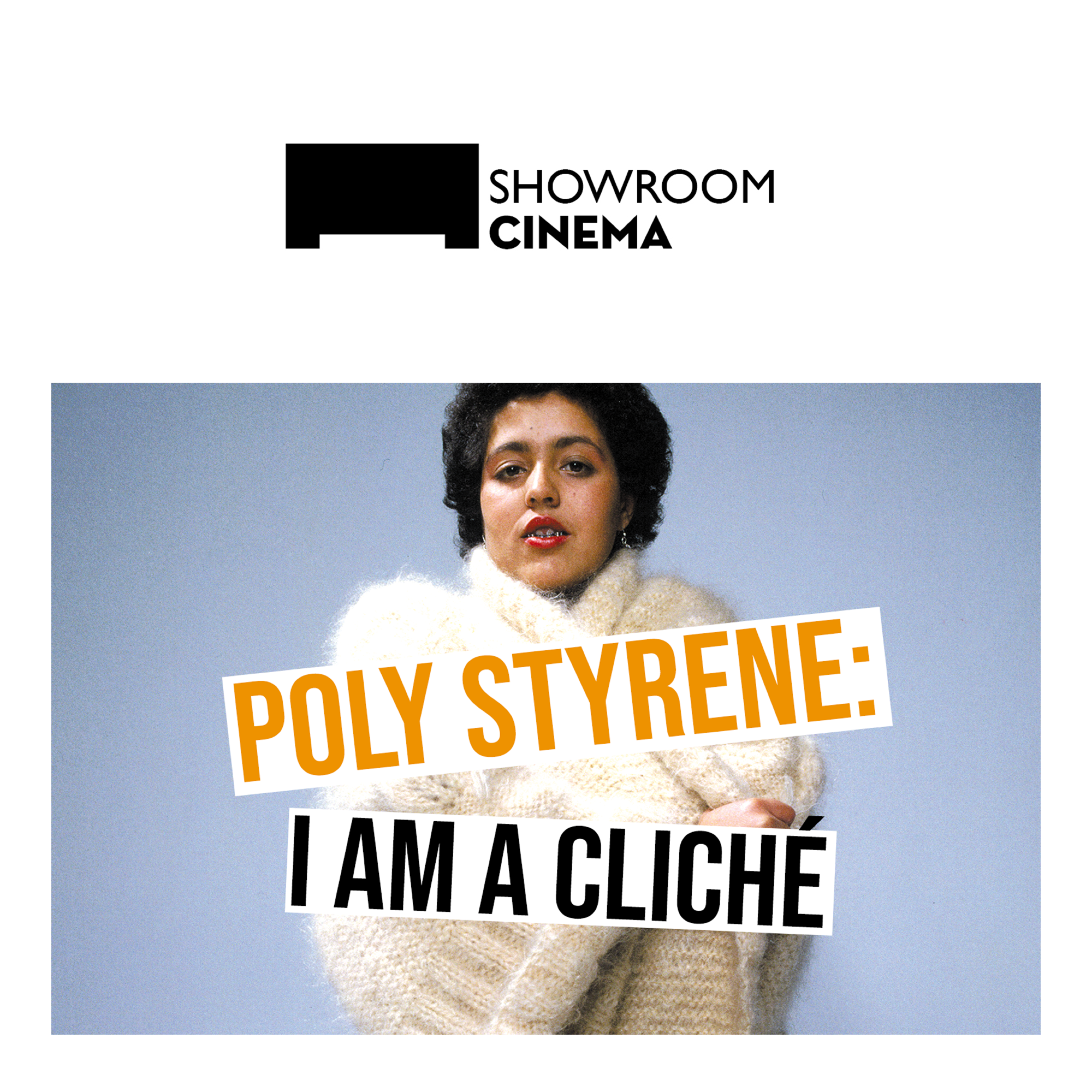 Poly Styrene: I Am a Cliché at Showroom