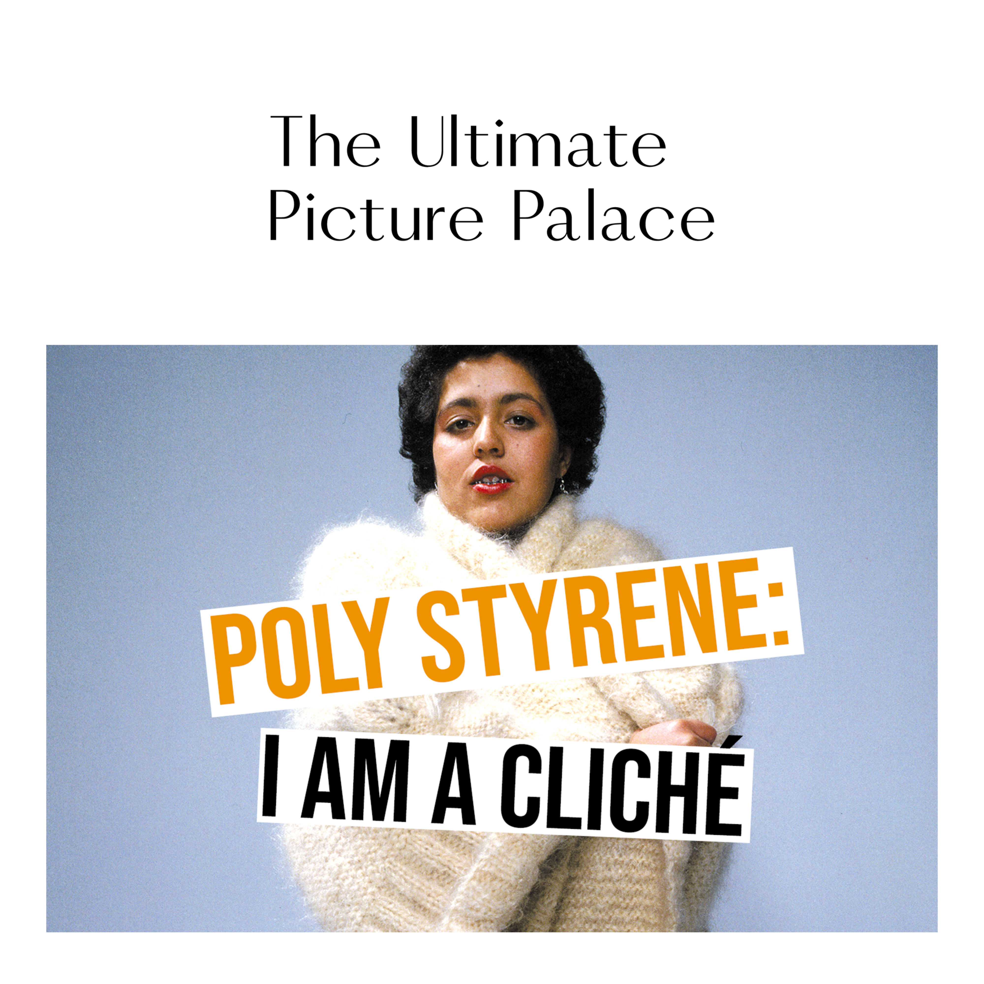 Poly Styrene: I Am a Cliché at Ultimate Picture Palace