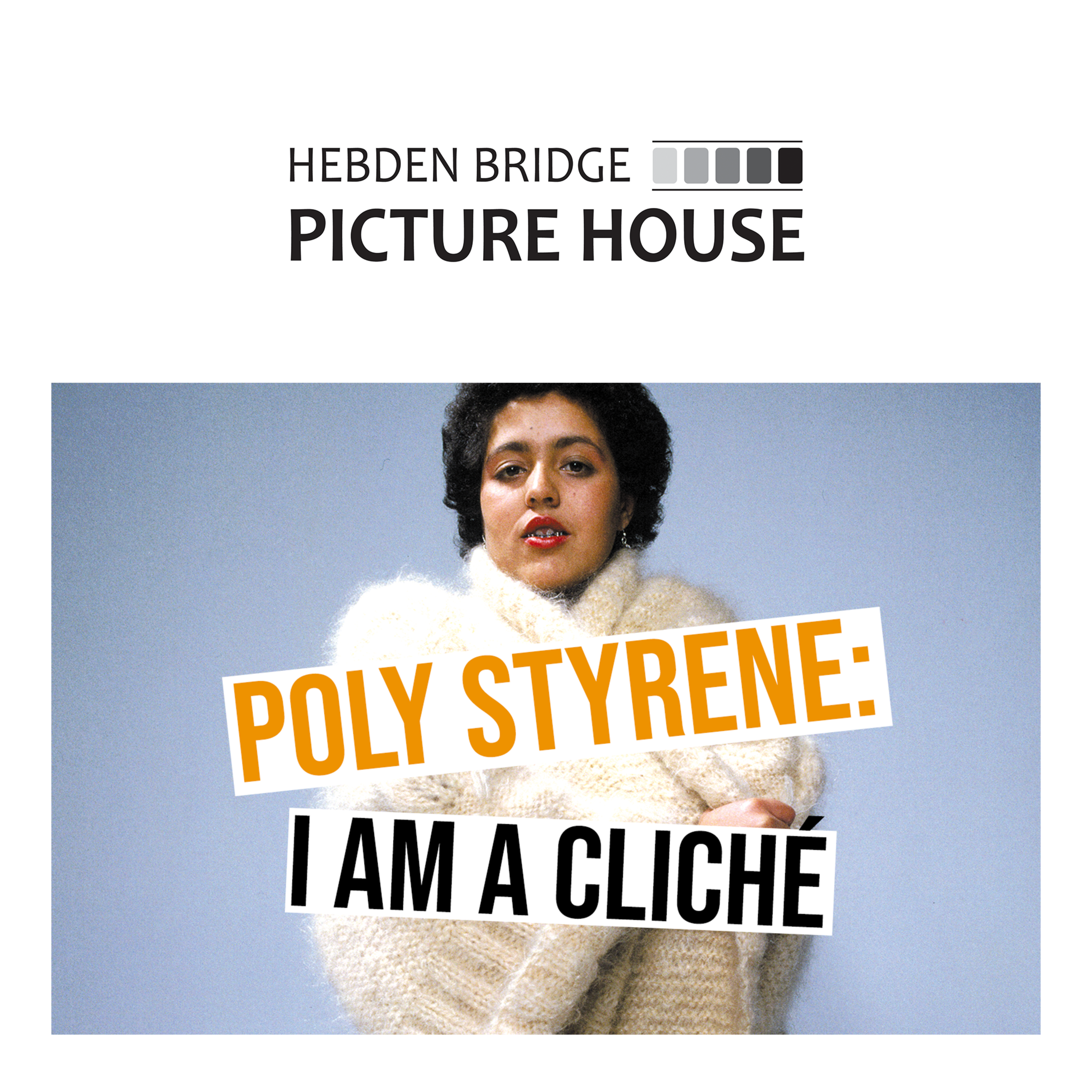 Poly Styrene: I Am a Cliché at Hebden Bridge Picture House