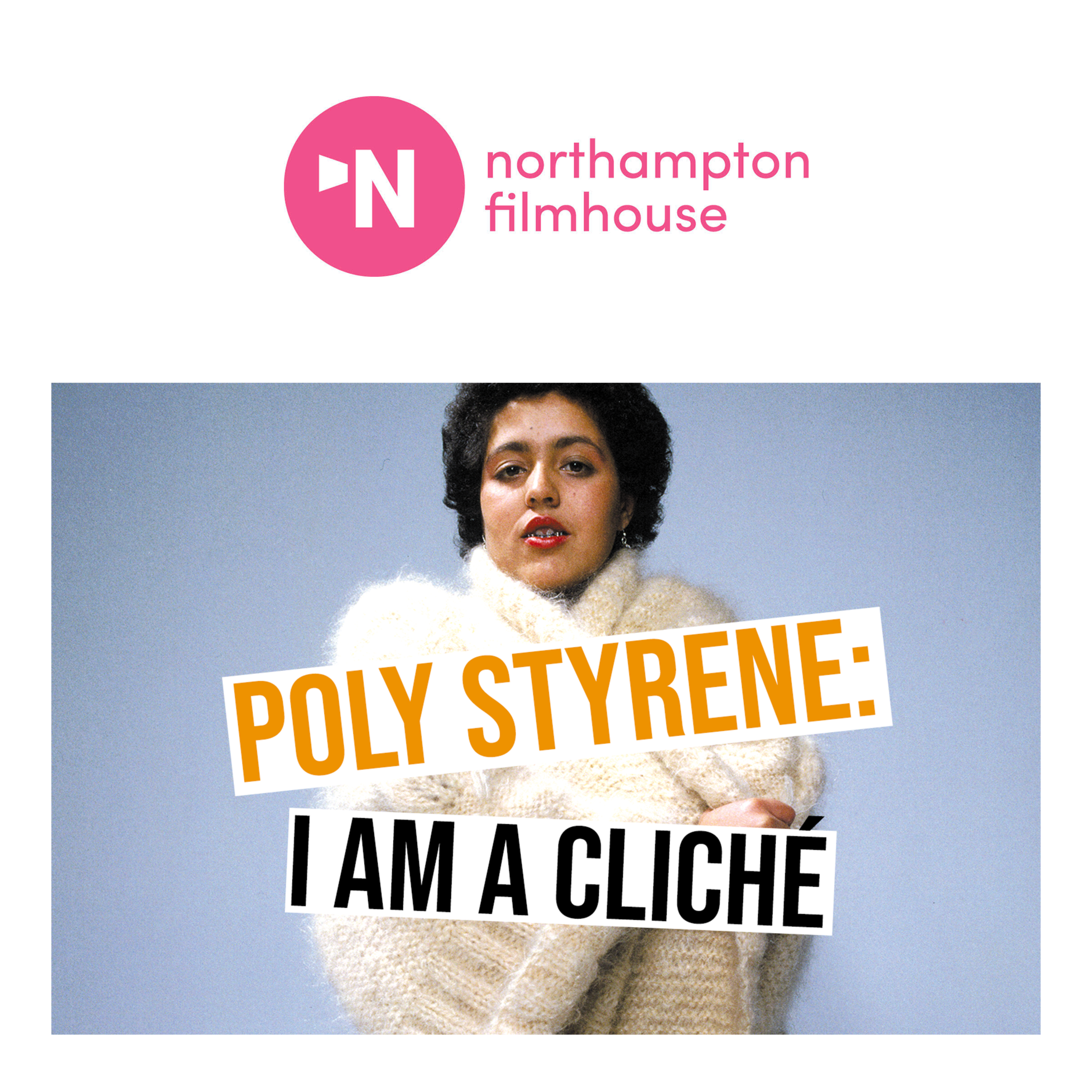 Poly Styrene: I Am a Cliché at Northampton Filmhouse