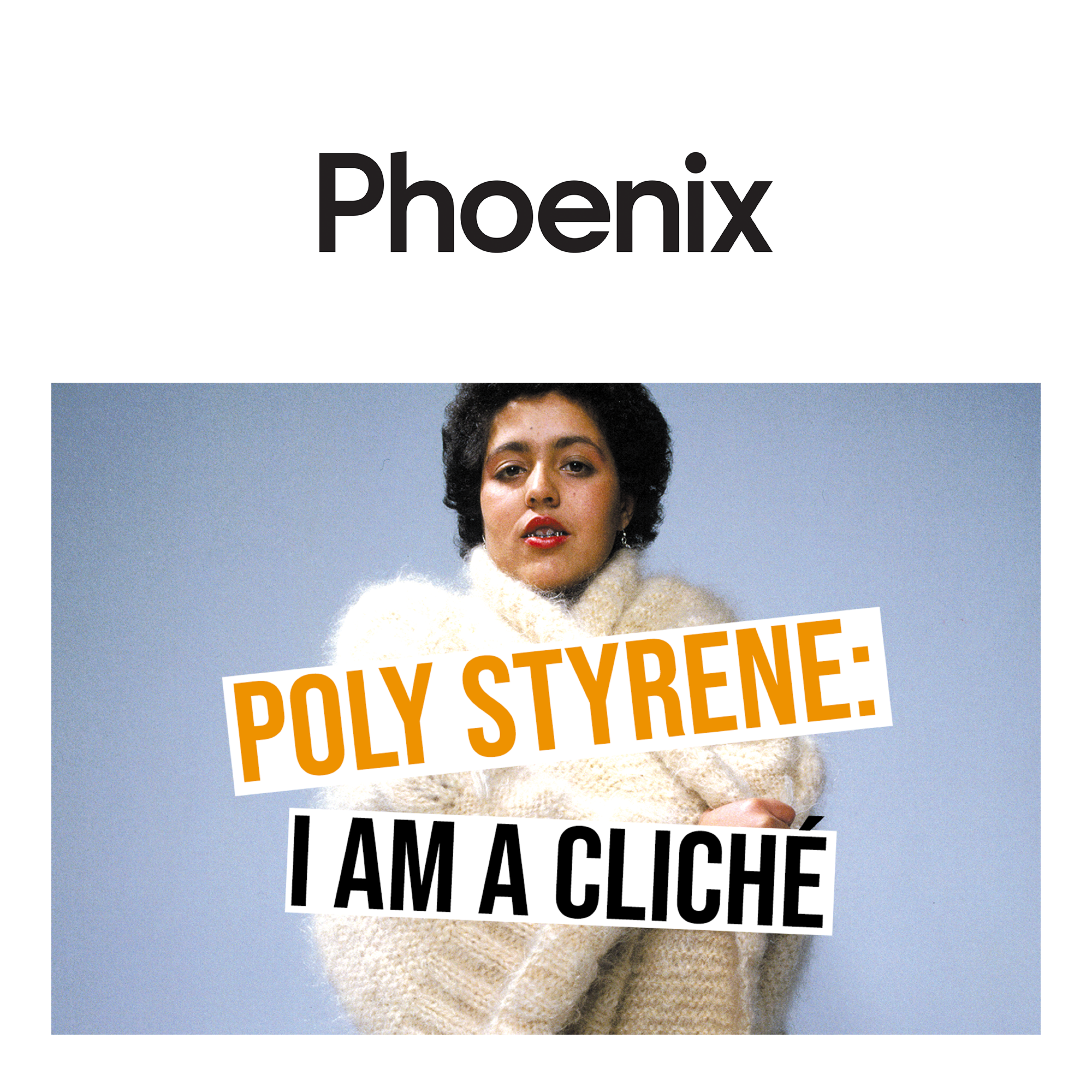 Poly Styrene: I Am a Cliché at Leicester Phoenix