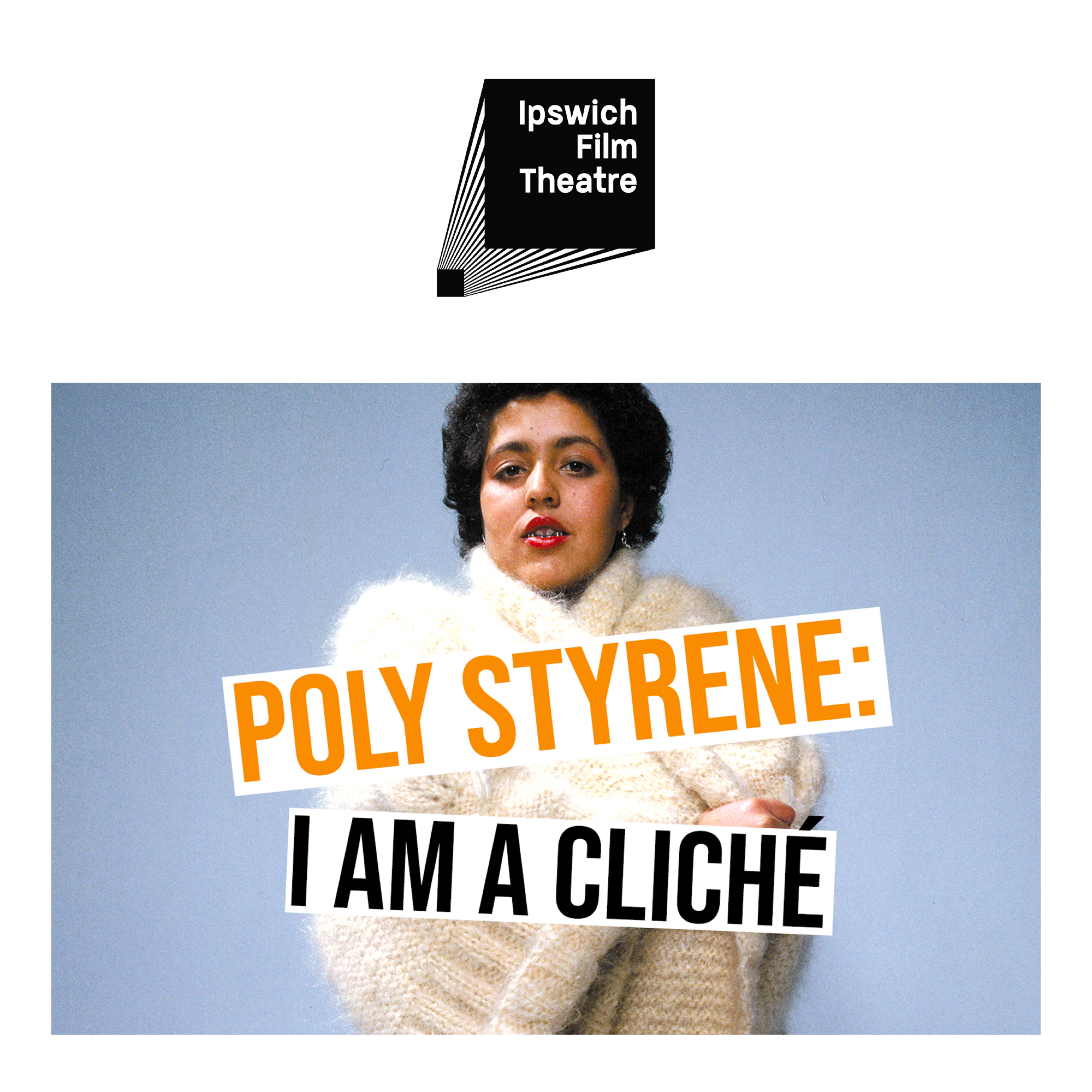 Poly Styrene: I Am a Cliché at Ipswich Film Theatre